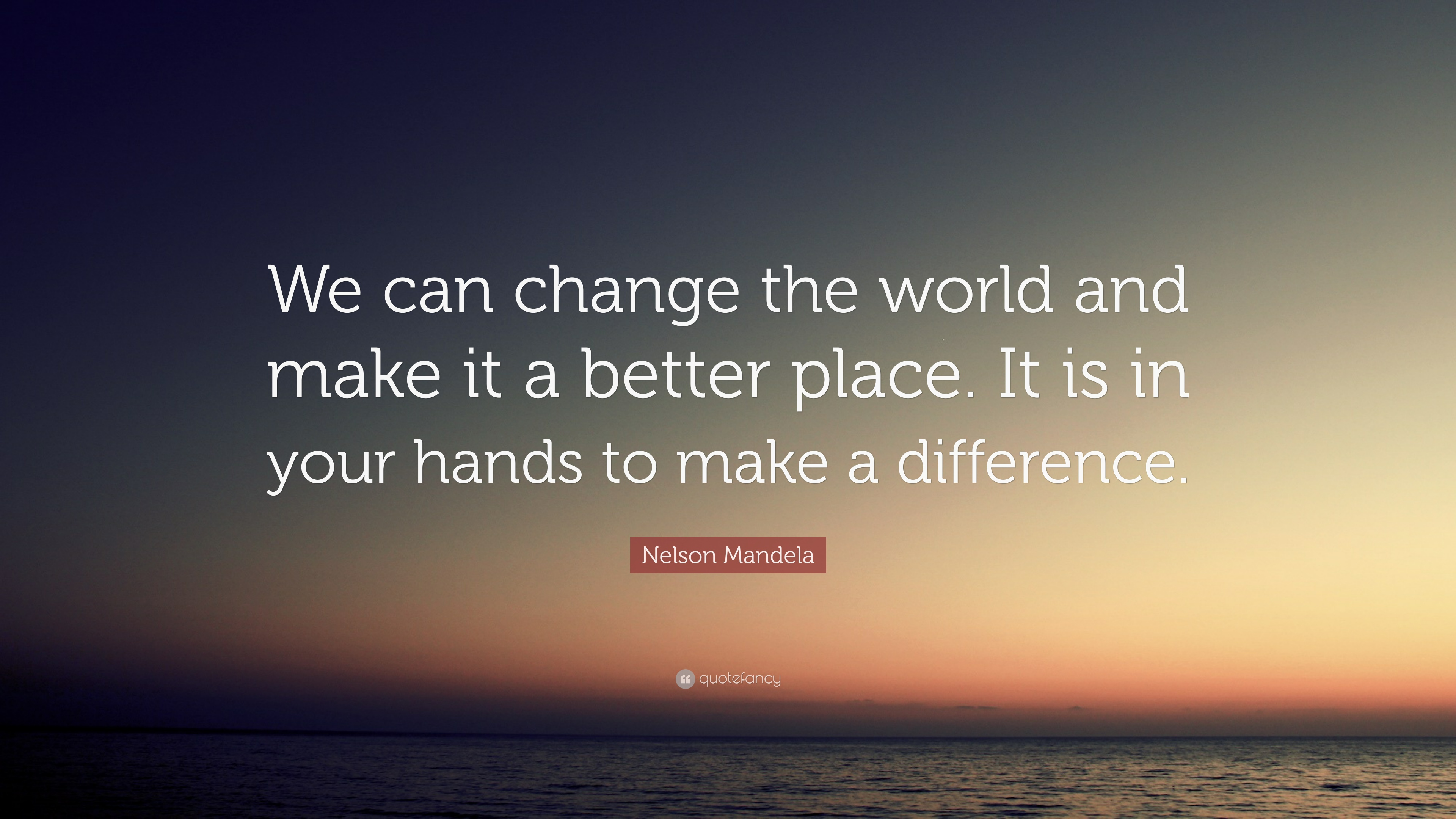 "Change The World Quotes Nelson Mandela Quote ""We Can Change The World And Make It A"