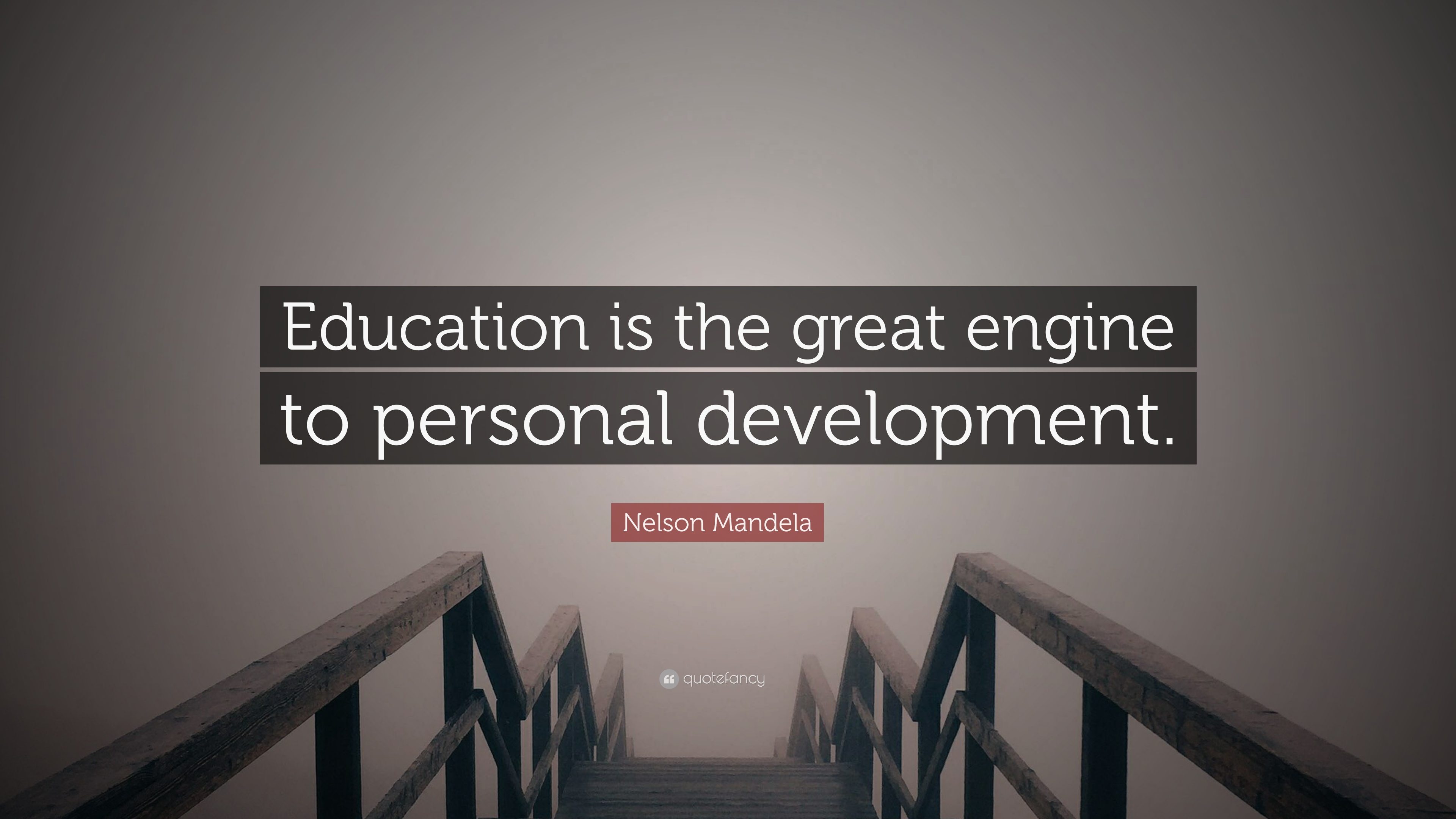 "nelson mandela quote ""education is the great engine to personal"