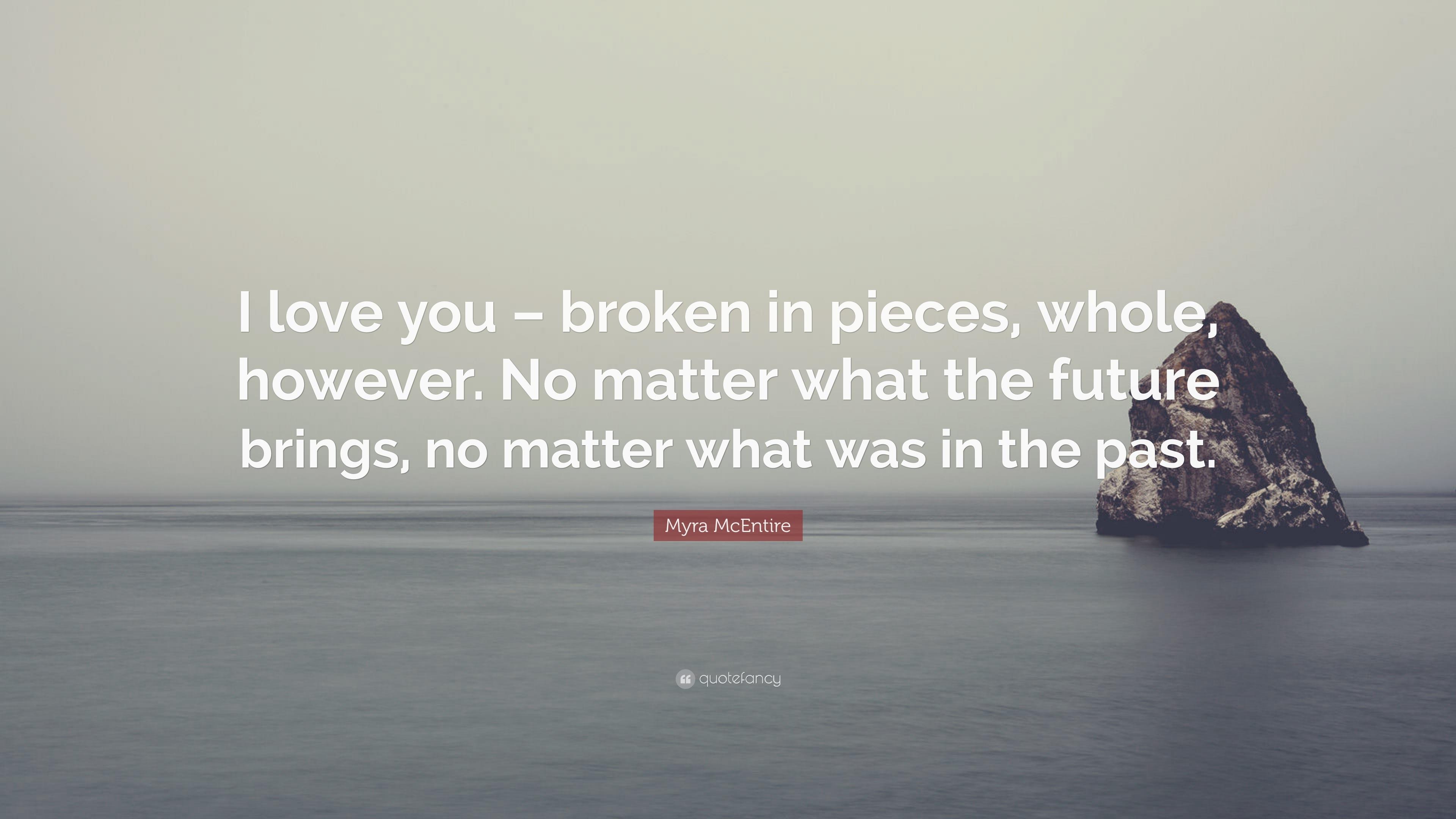 """Myra McEntire Quote: """"I Love You"""