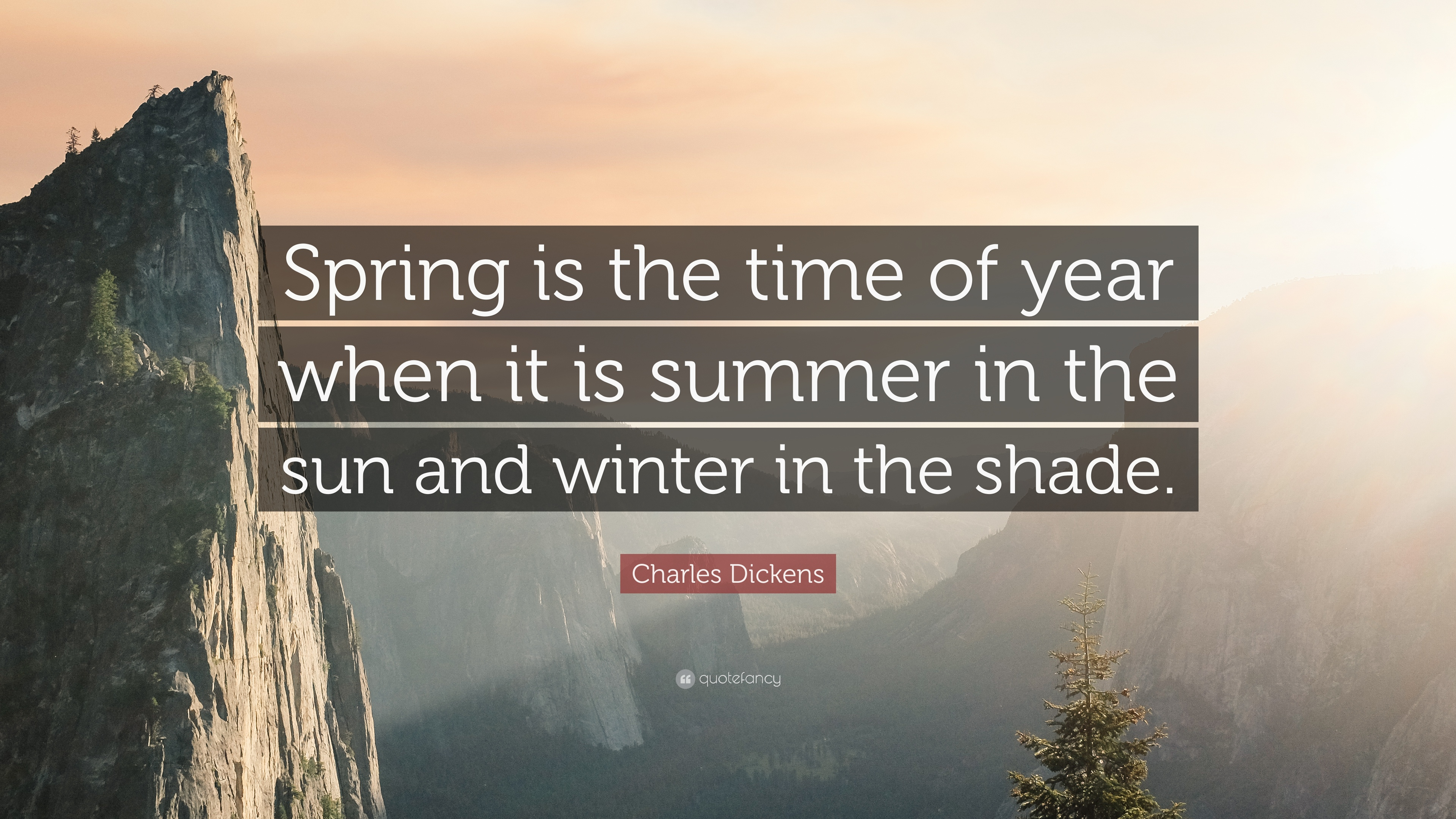 """charles dickens quote """"spring is the time of year when it is"""