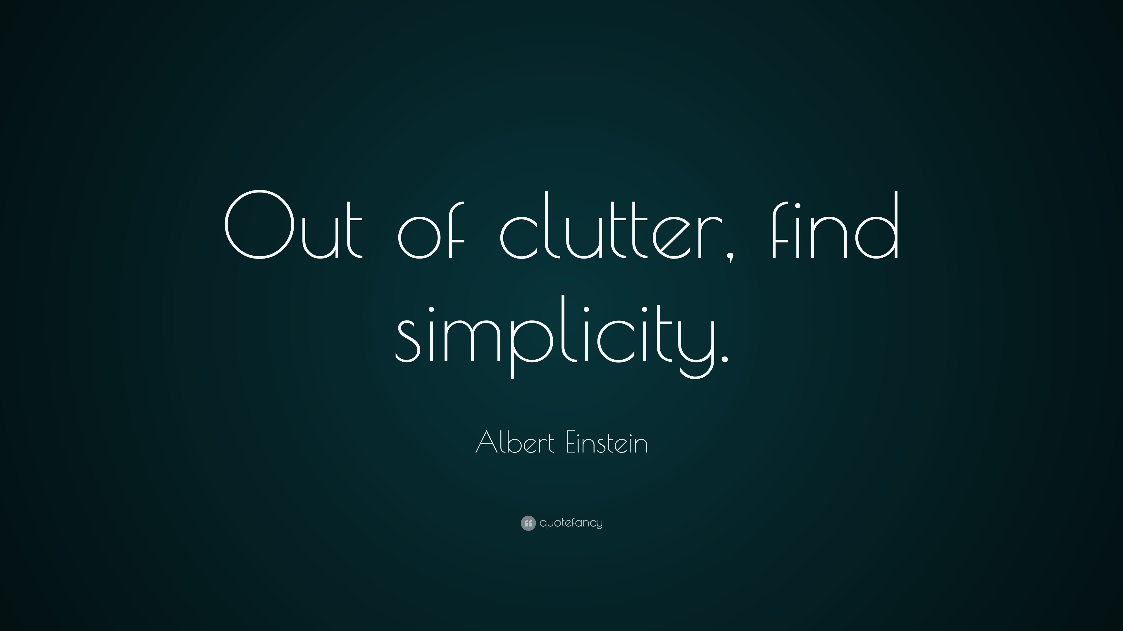 Albert Einstein Quote Out Of Clutter Find Simplicity 24 Wallpapers Quotefancy