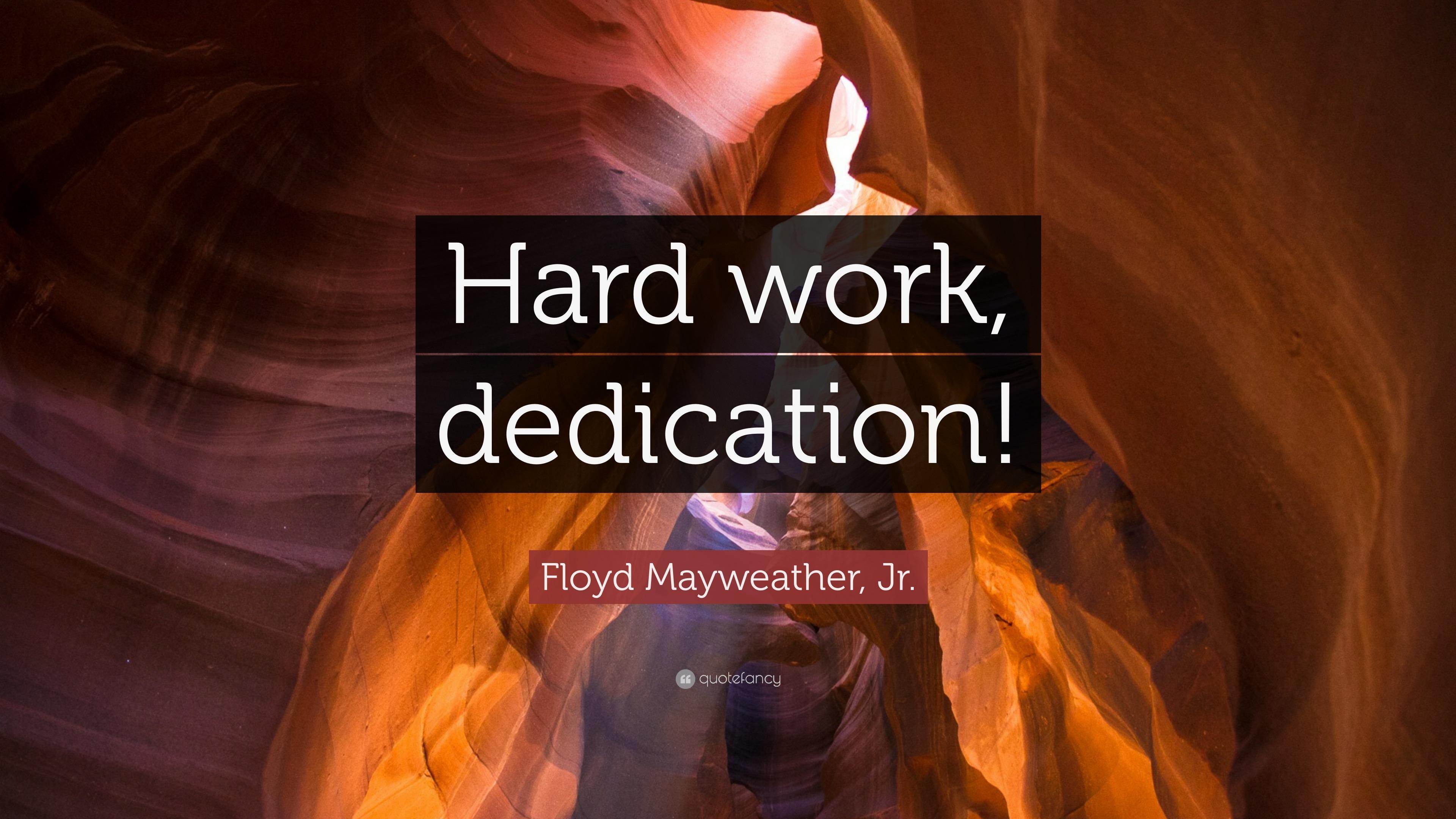 Floyd mayweather jr quote hard work dedication 12 floyd mayweather jr quote hard work dedication altavistaventures Images