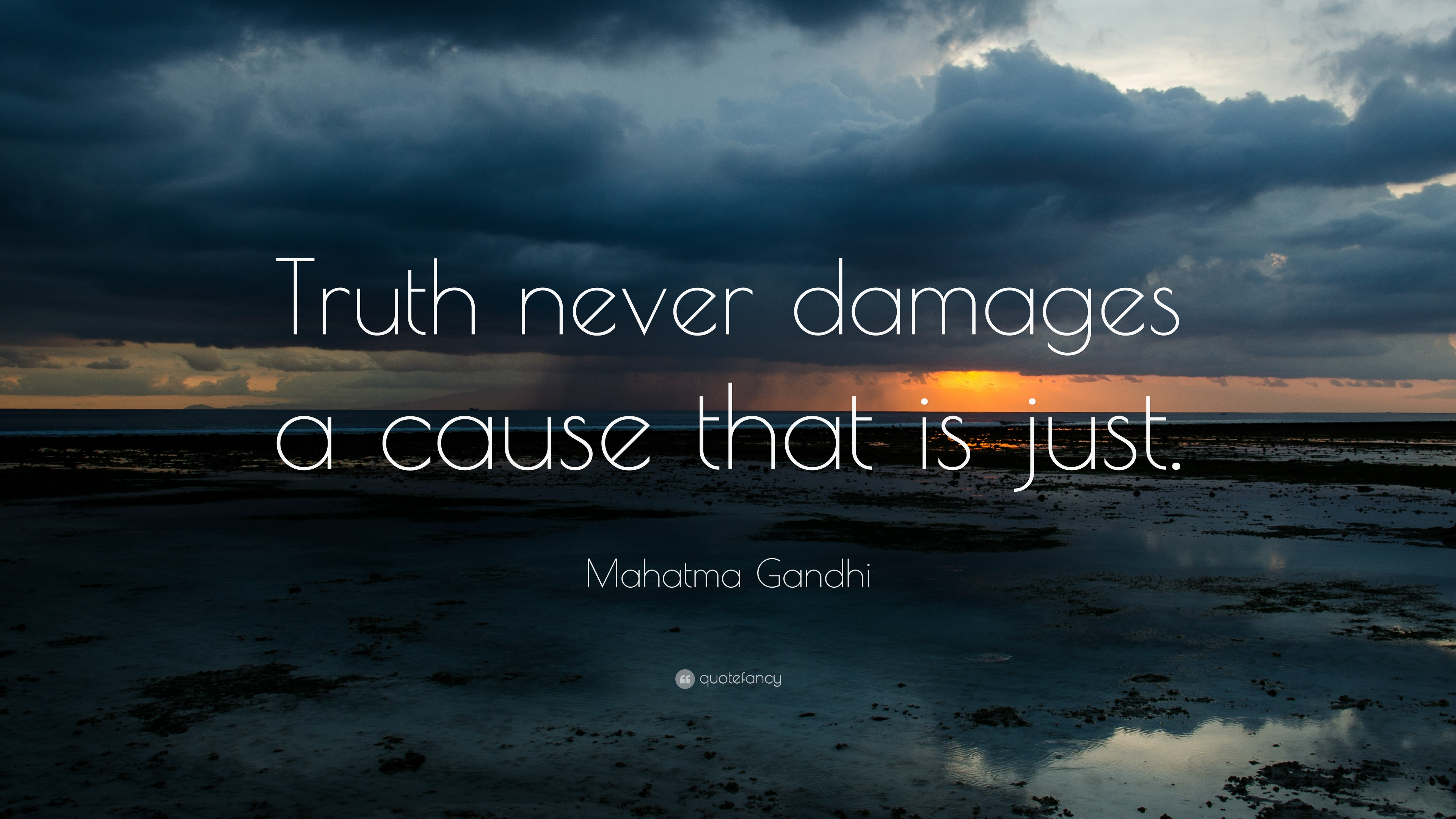 Mahatma Gandhi Quote: Truth never damages a cause that is just.