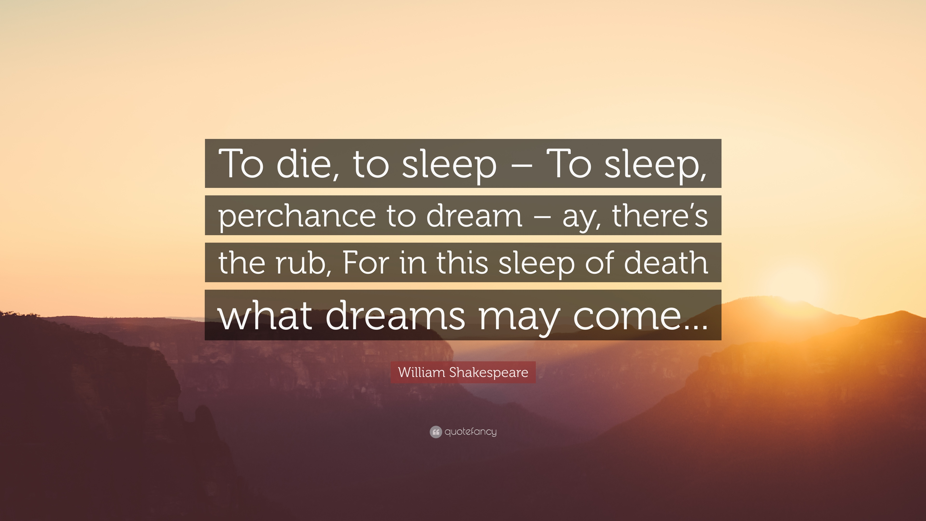 "Shakespeare Quotes About Death William Shakespeare Quote ""To Die To Sleep  To Sleep Perchance"