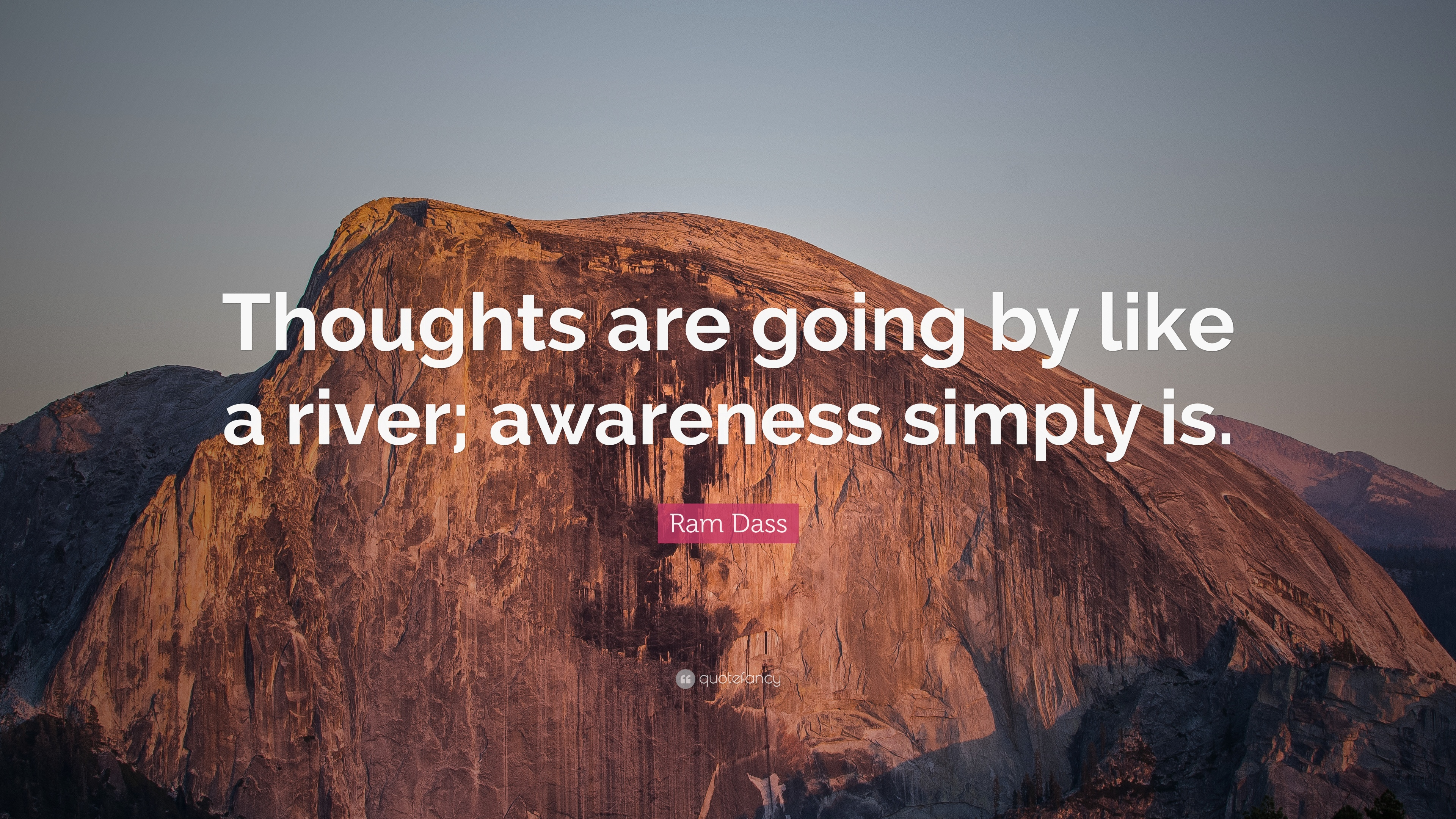 """Time Is Like A River Quote: Ram Dass Quote: """"Thoughts Are Going By Like A River"""