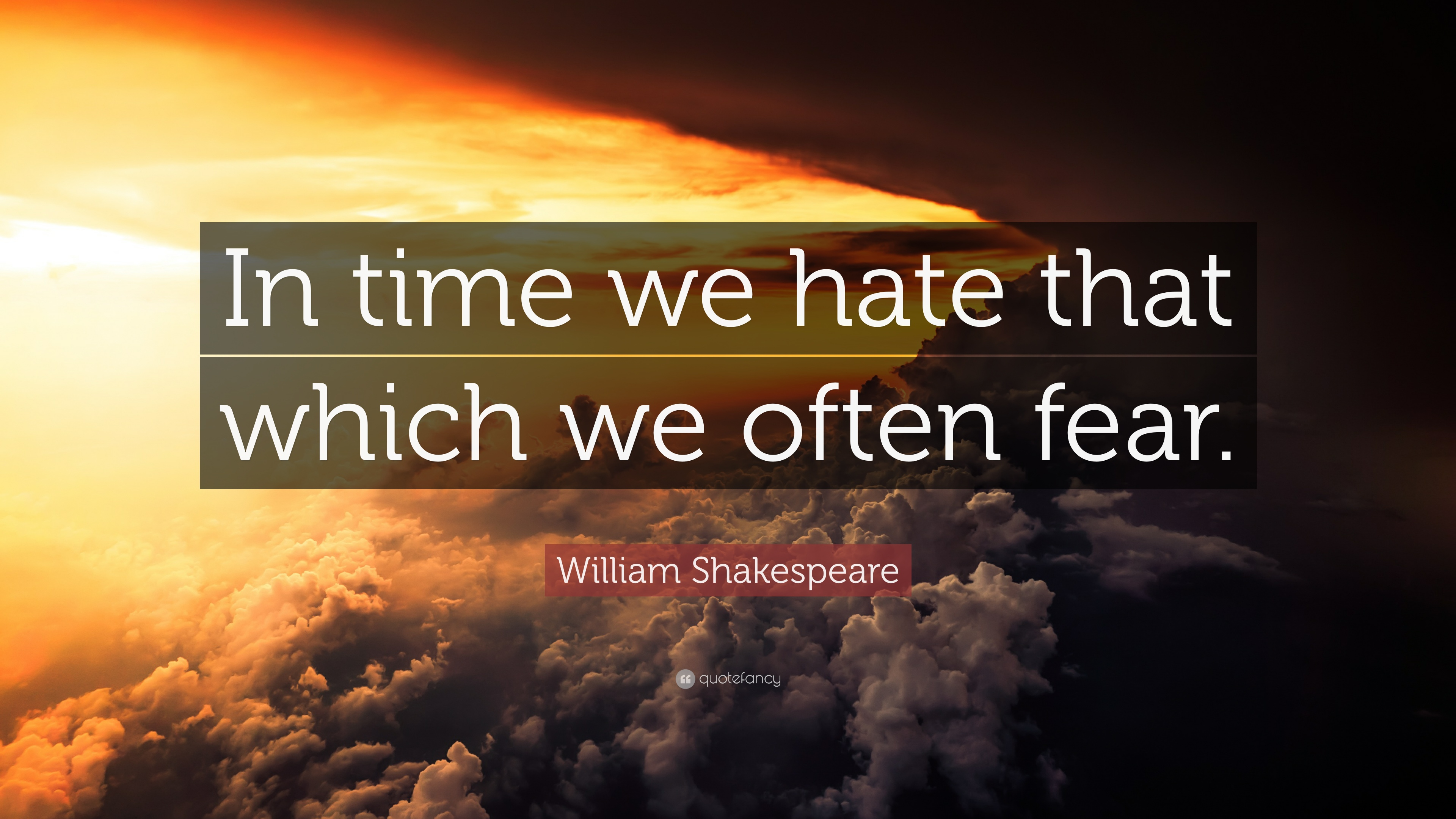 Shakespeare Life Quotes Quotesshakespeare On Fear Fear Not Quotes Quotesgramthings