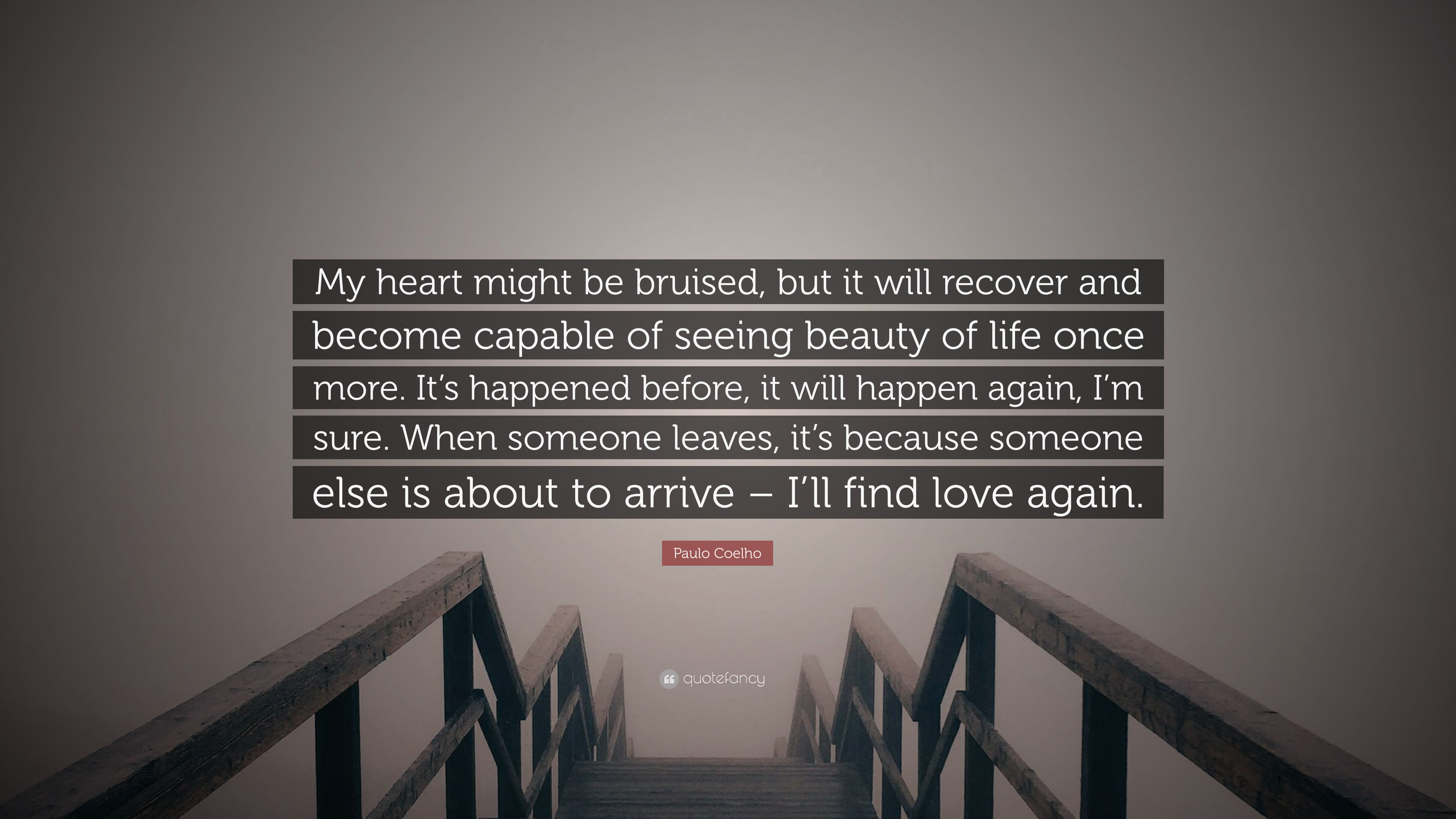 Paulo Coelho Quote My Heart Might Be Bruised But It Will Recover