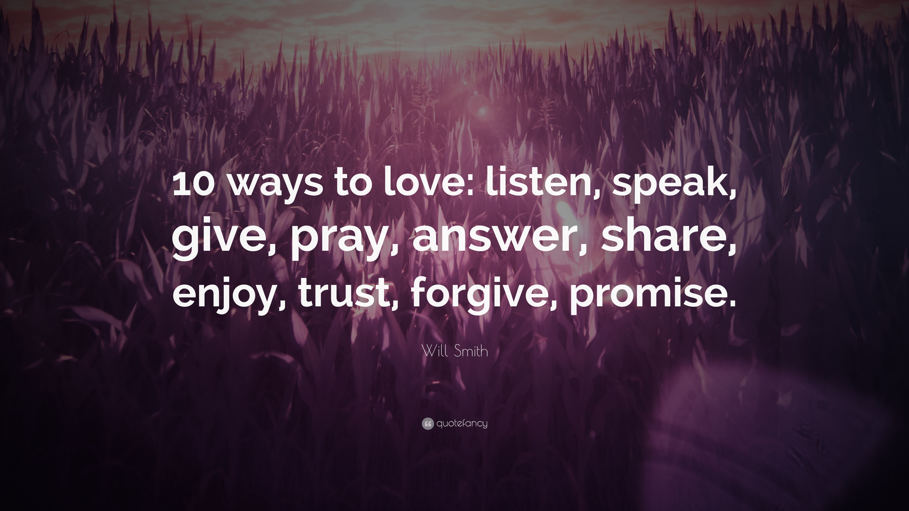 "Will Smith Love Quotes Will Smith Quote ""10 Ways To Love Listen Speak Give Pray"