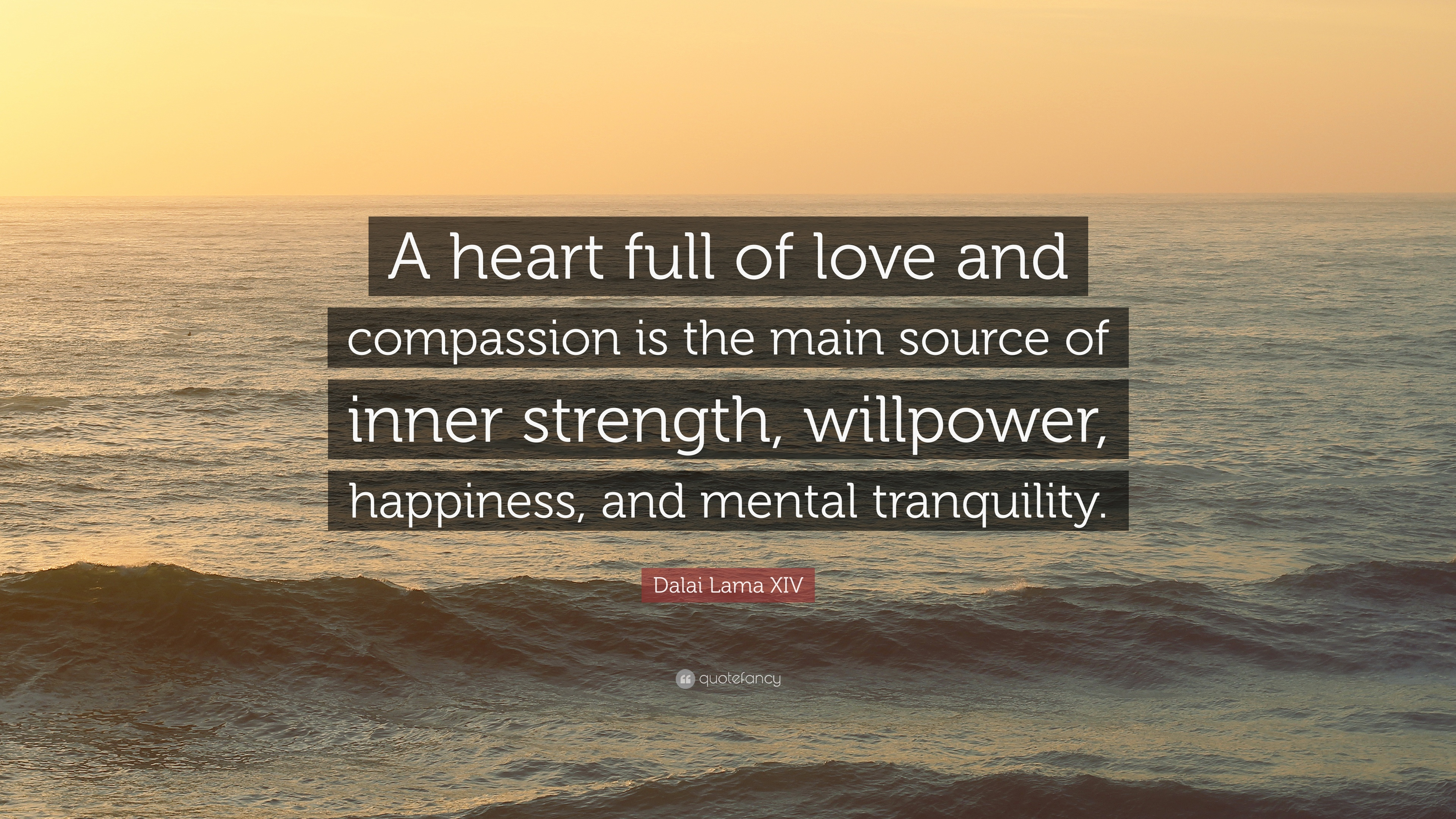 dalai lama xiv quote a heart full of love and compassion is the main