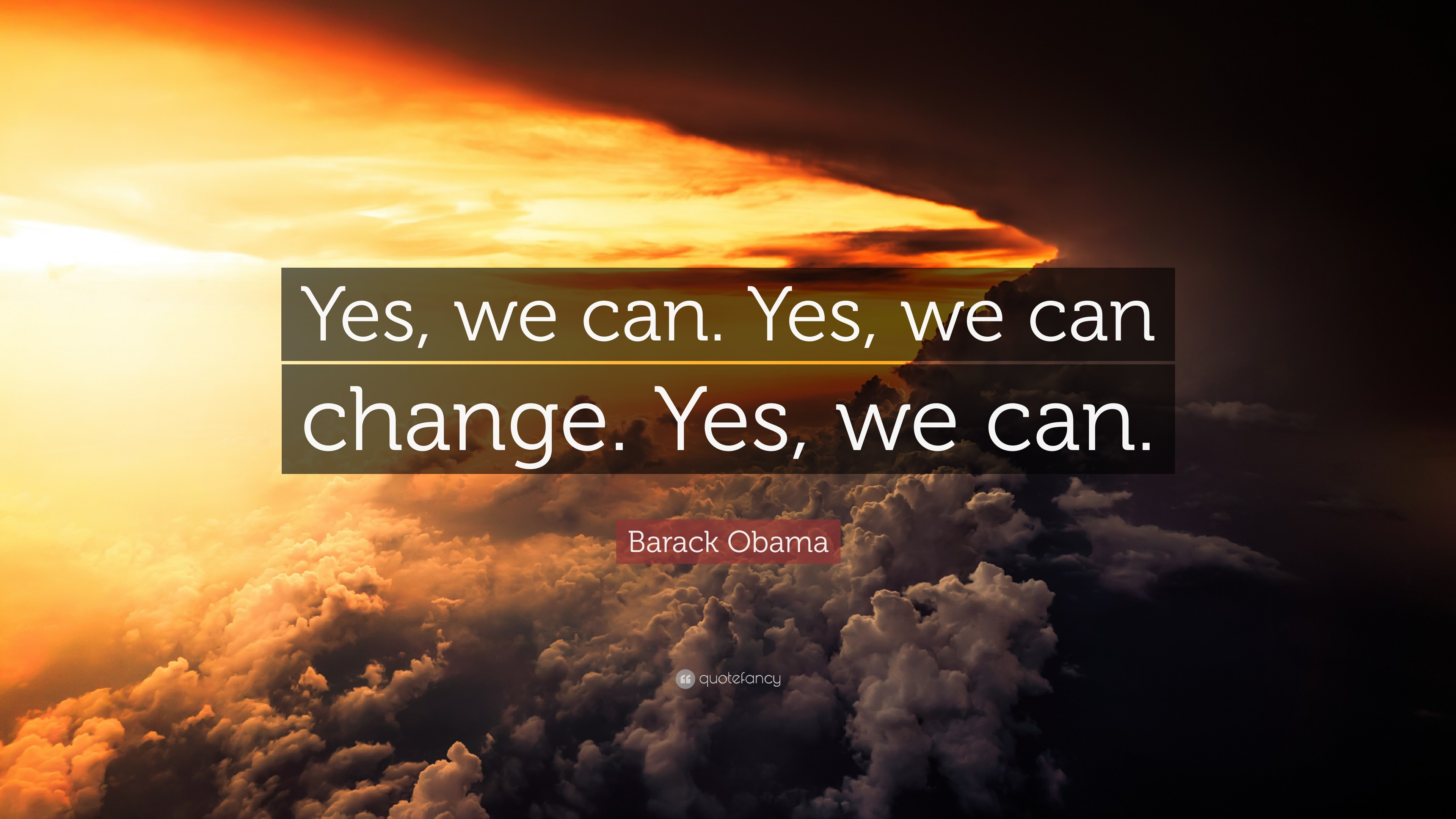 Barack Obama Quote Yes We Can Yes We Can Change Yes We Can