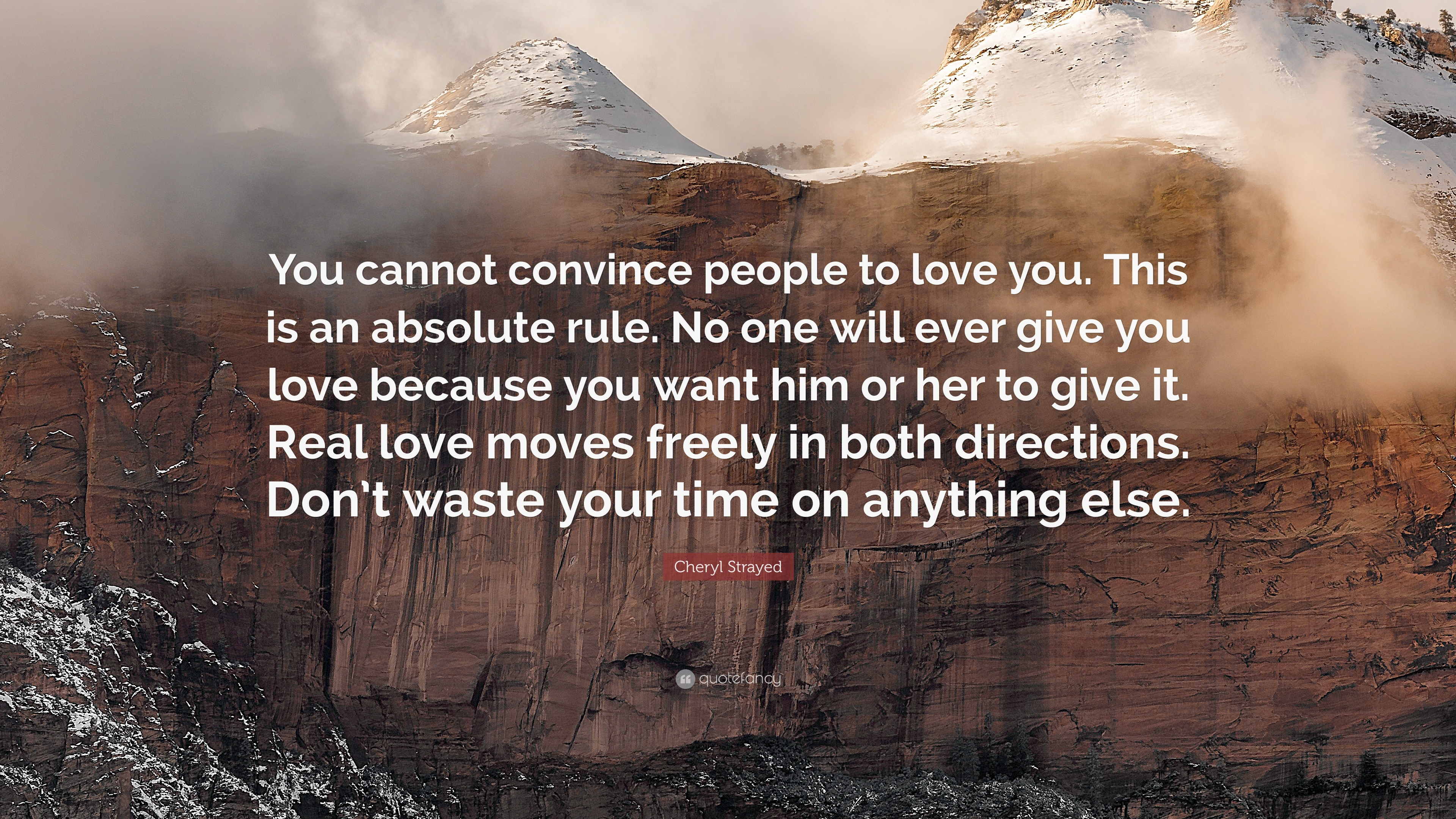 """Cheryl Strayed Quote: """"You cannot convince people to love you. This is an"""