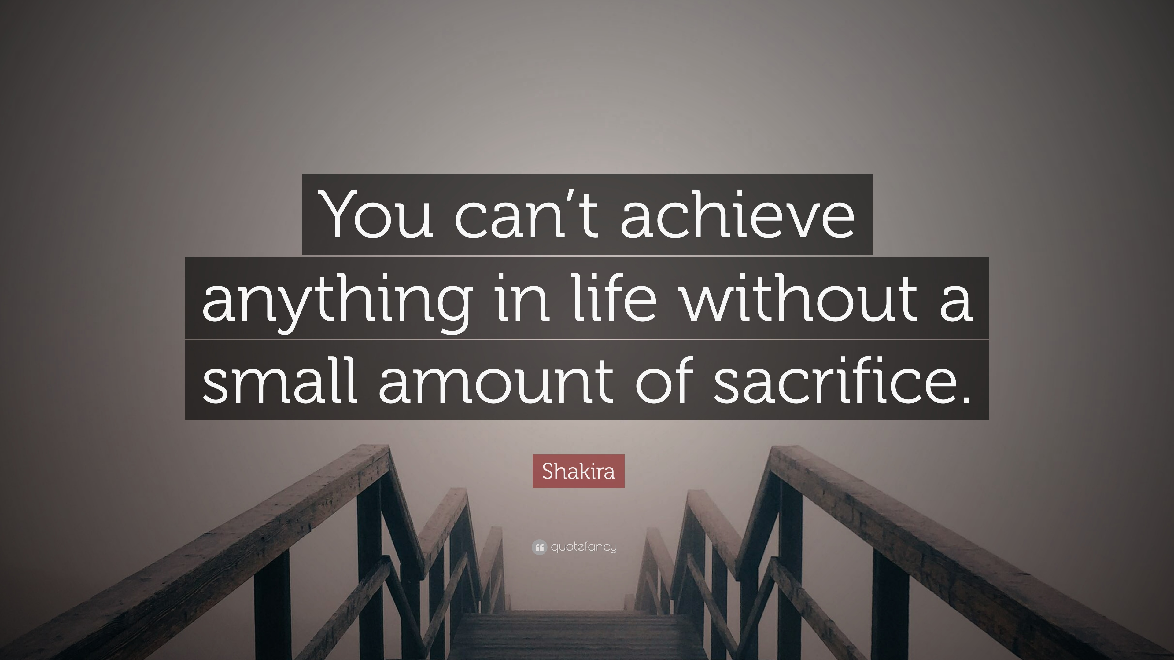 Shakira Quote You Cant Achieve Anything In Life Without A Small