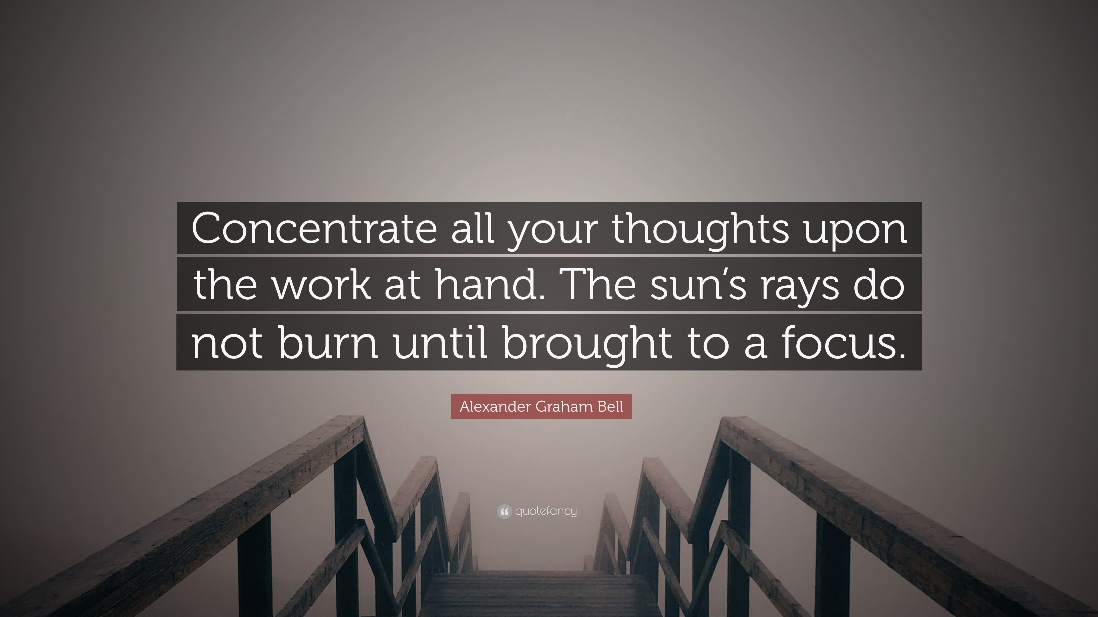 """Alexander Graham Bell Quote: """"Concentrate all your thoughts ..."""