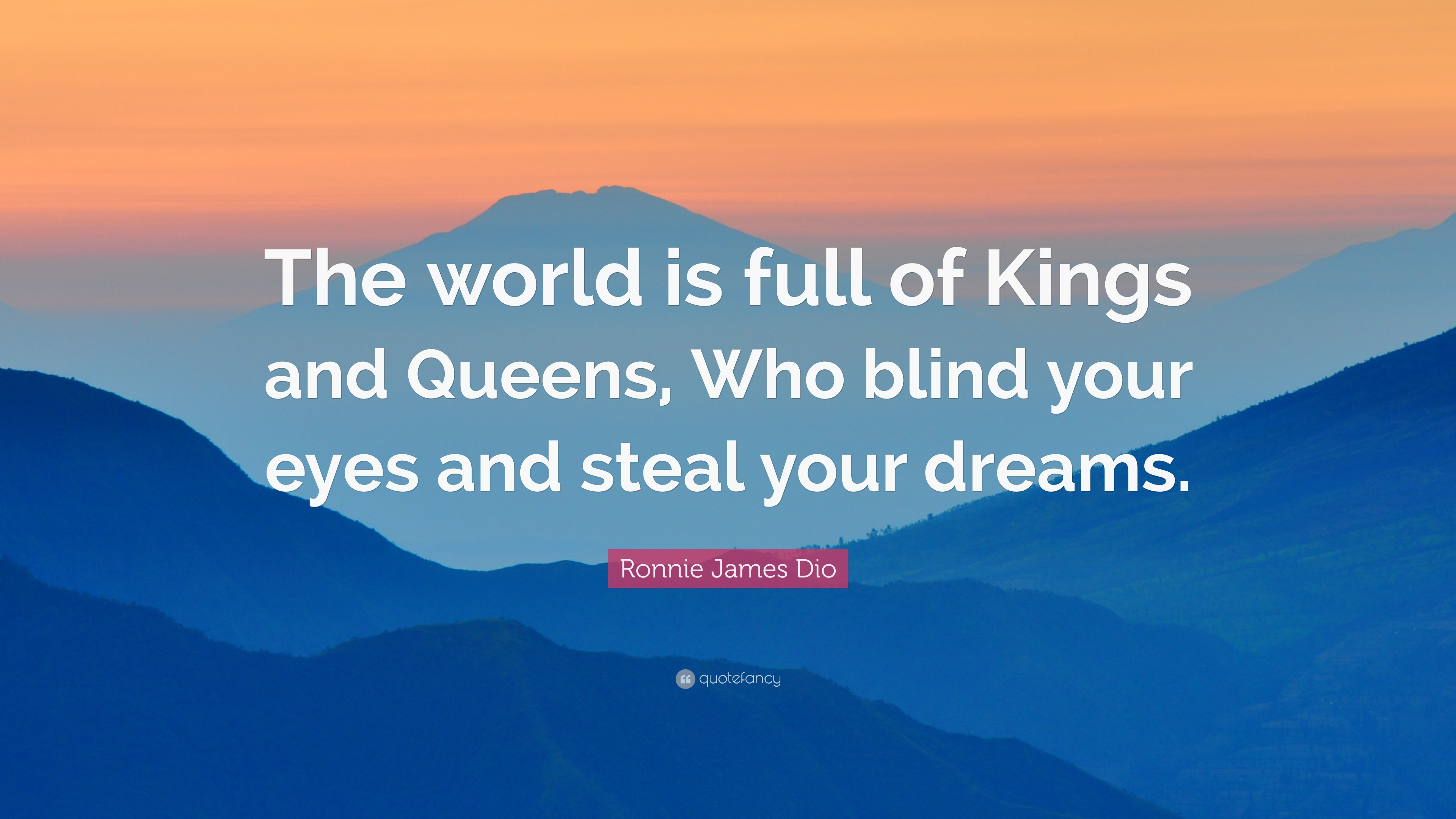 Ronnie james dio quote the world is full of kings and - The world is yours wallpaper ...