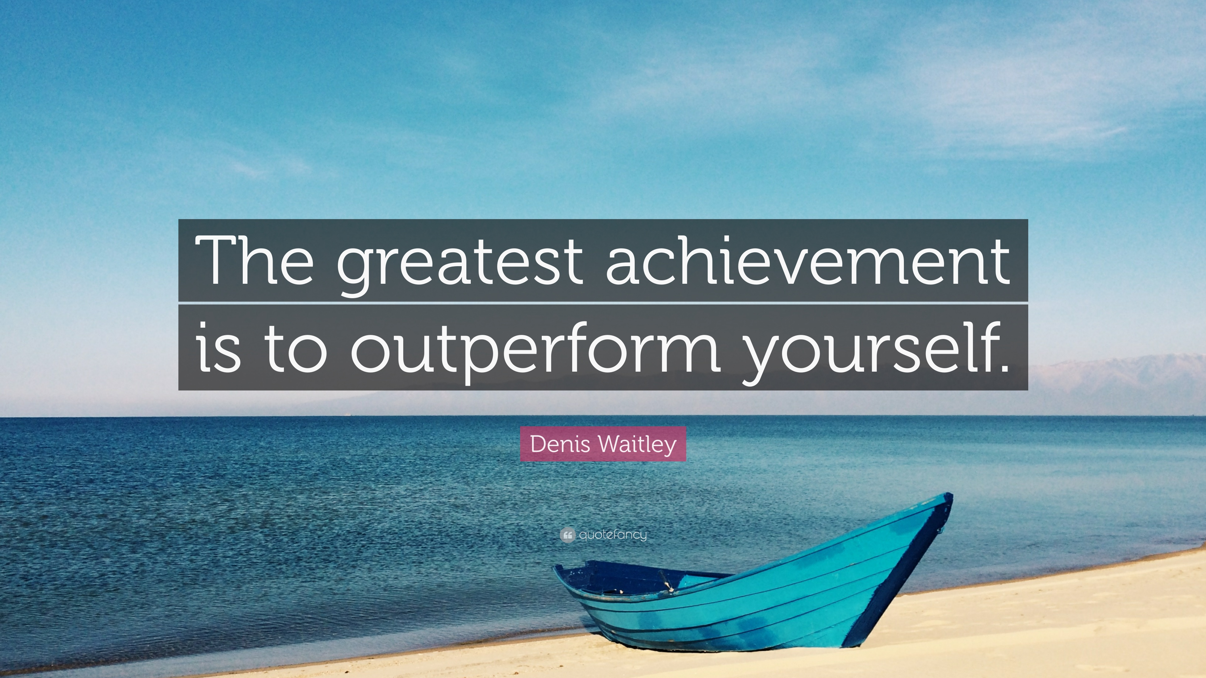 denis waitley quote the greatest achievement is to outperform denis waitley quote the greatest achievement is to outperform yourself