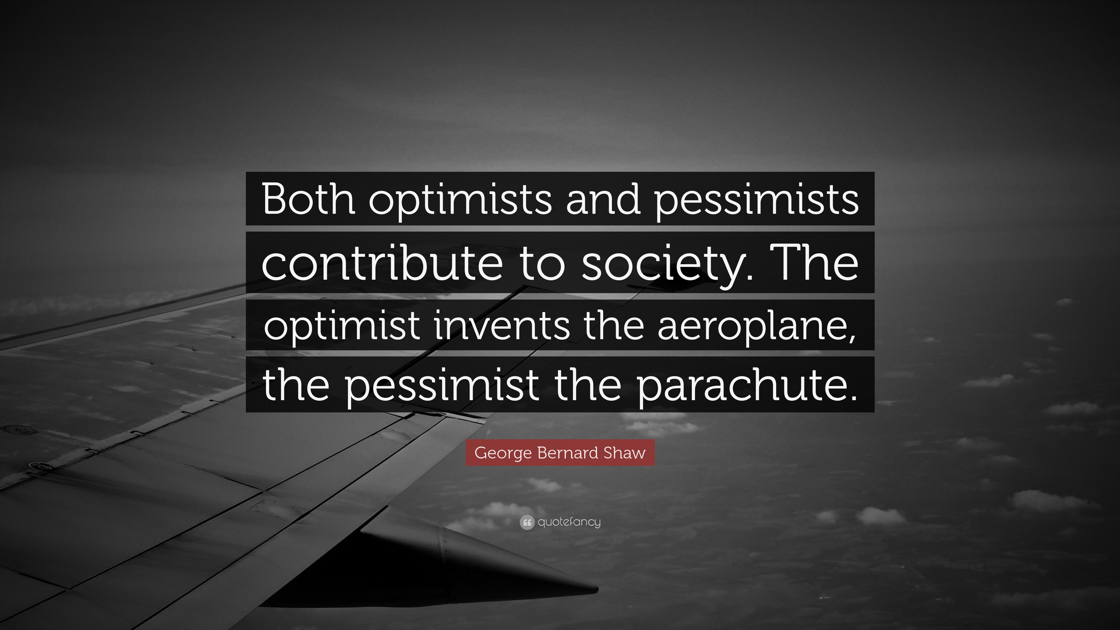 george bernard shaw quote both optimists and pessimists george bernard shaw quote both optimists and pessimists contribute to society the optimist