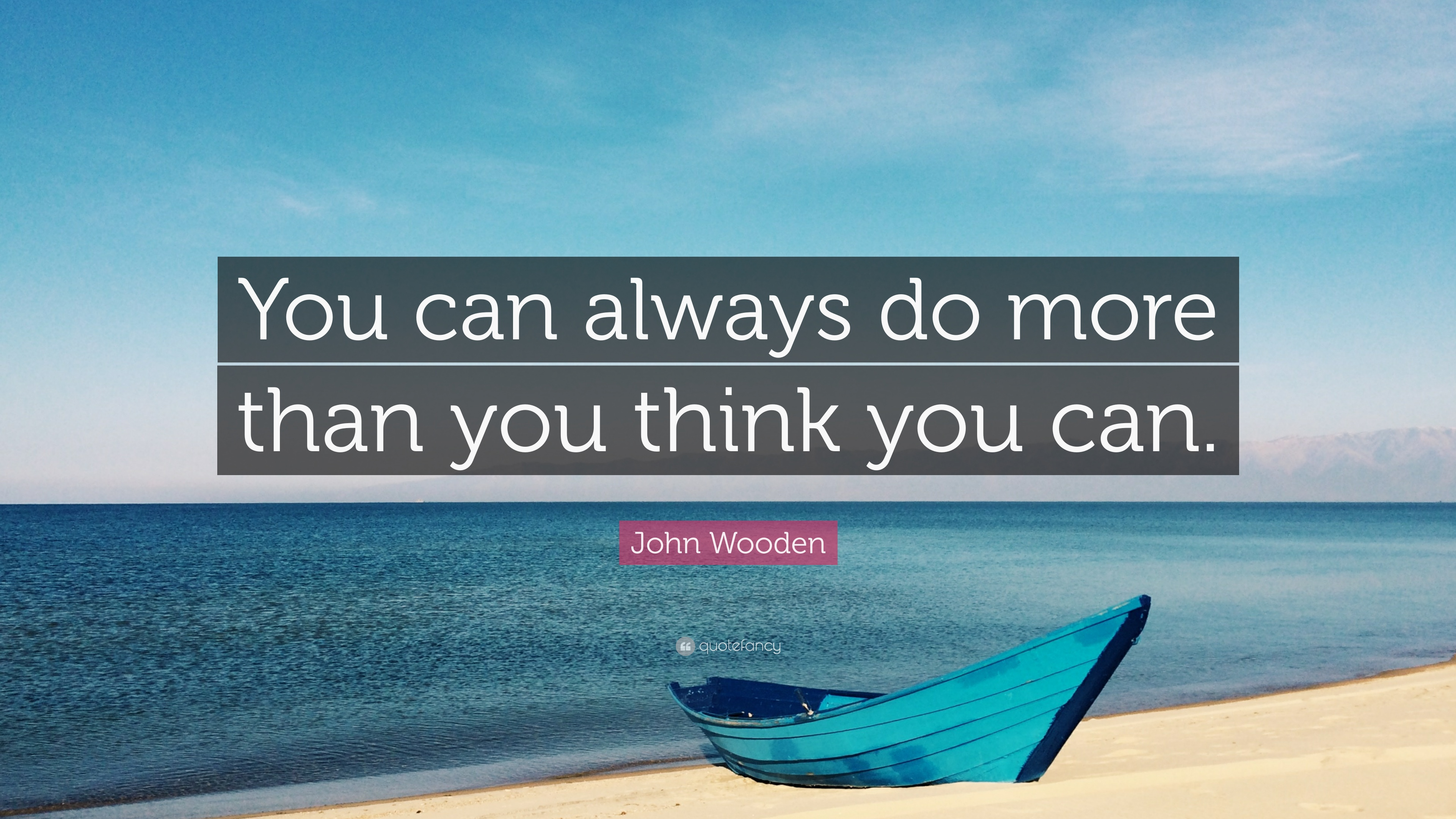 """John Wooden Quote: """"You Can Always Do More Than You Think"""
