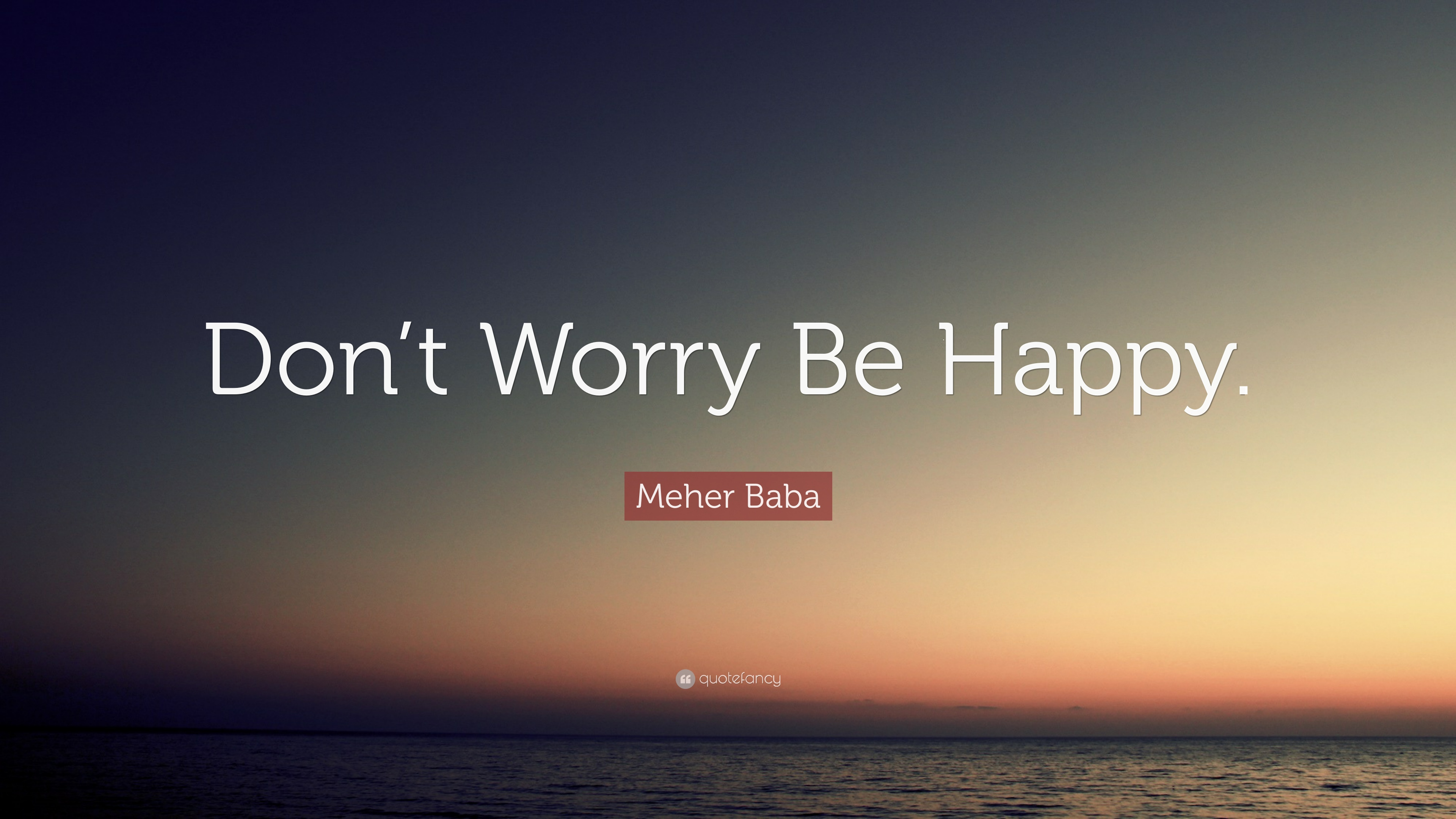 dont worry be happy quotes - photo #26