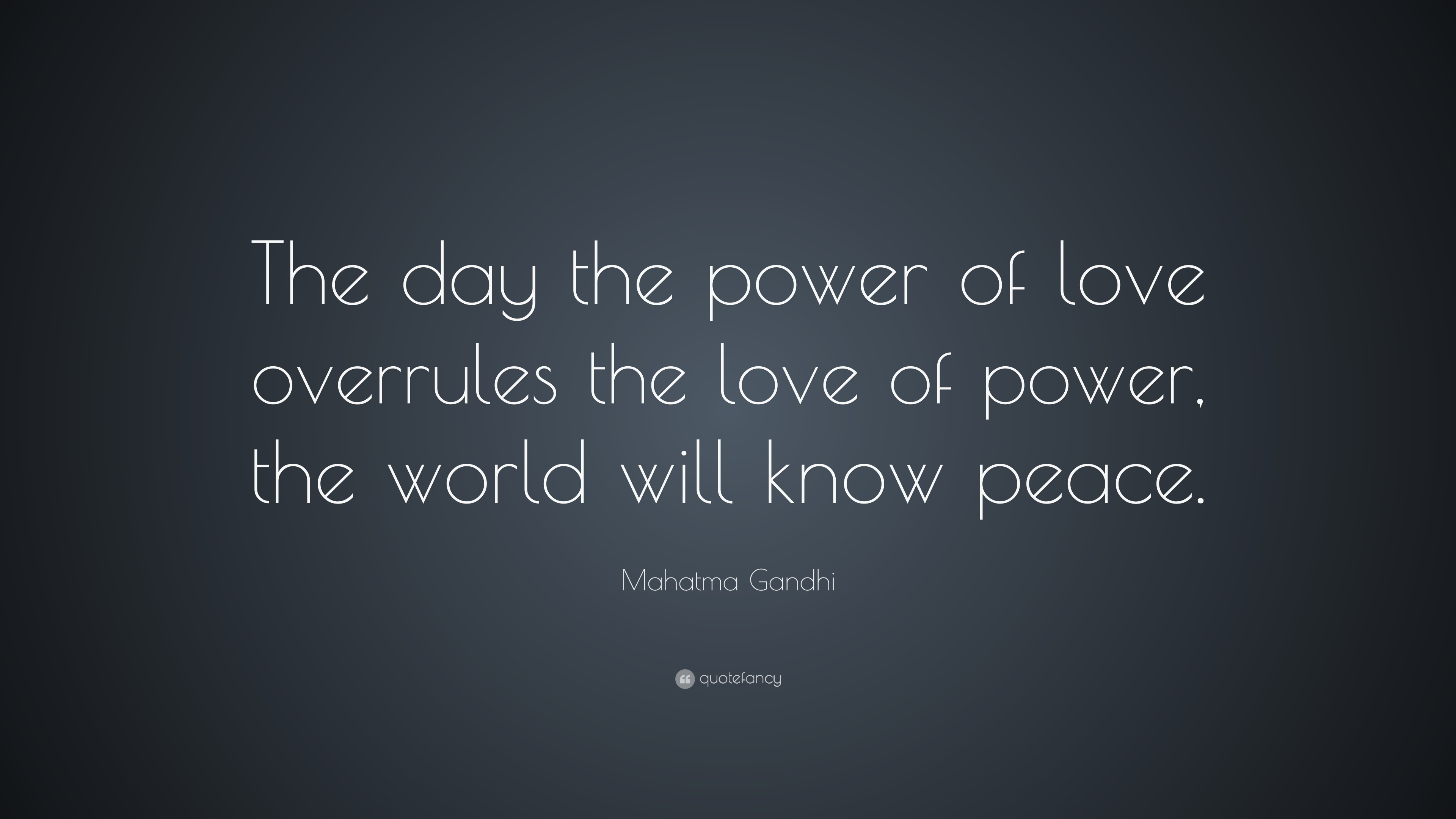 "Mahatma Gandhi Quotes On Love Amazing Mahatma Gandhi Quote ""The Day The Power Of Love Overrules The"