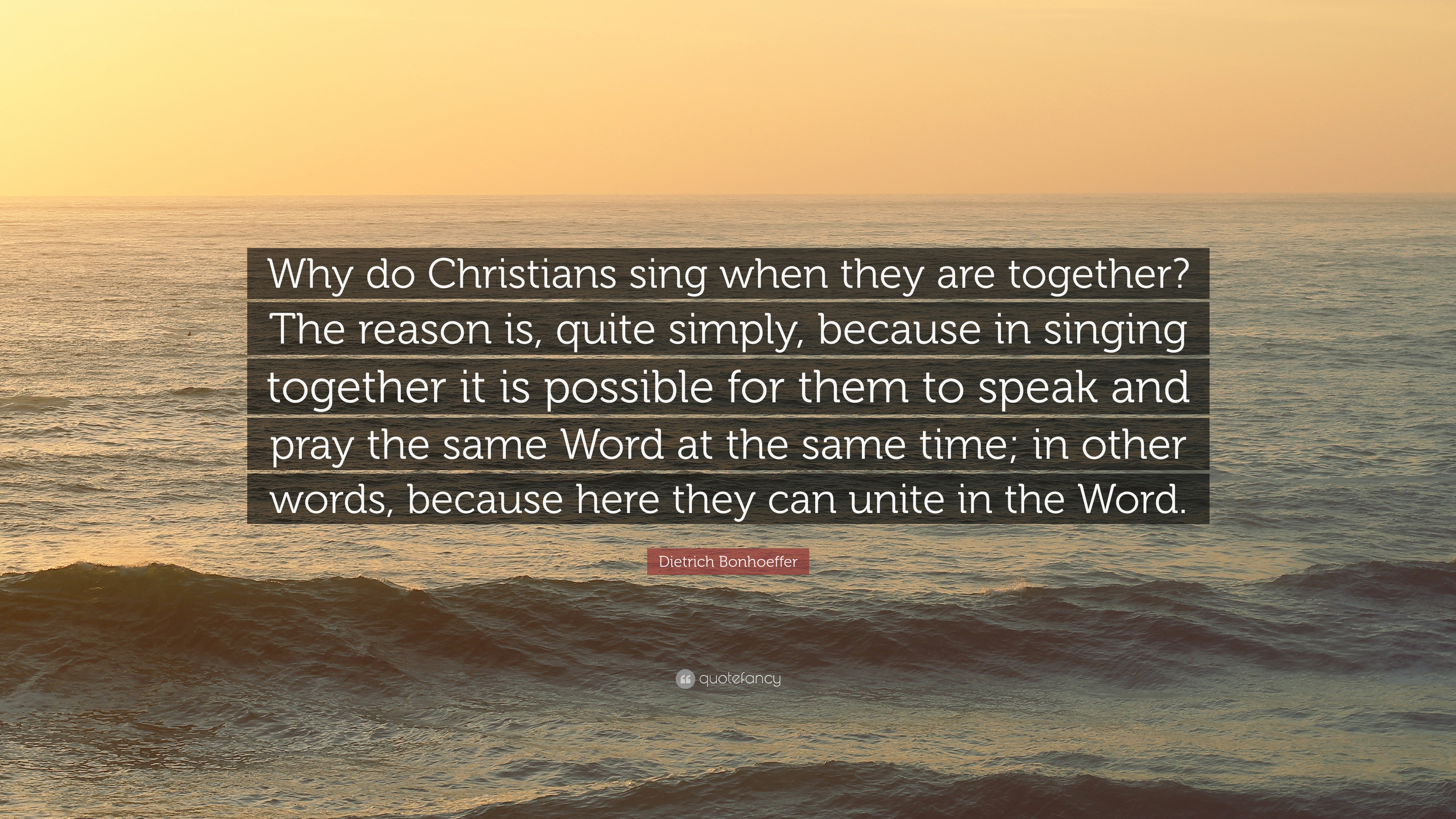 "Dietrich Bonhoeffer Quote: ""Why Do Christians Sing When"