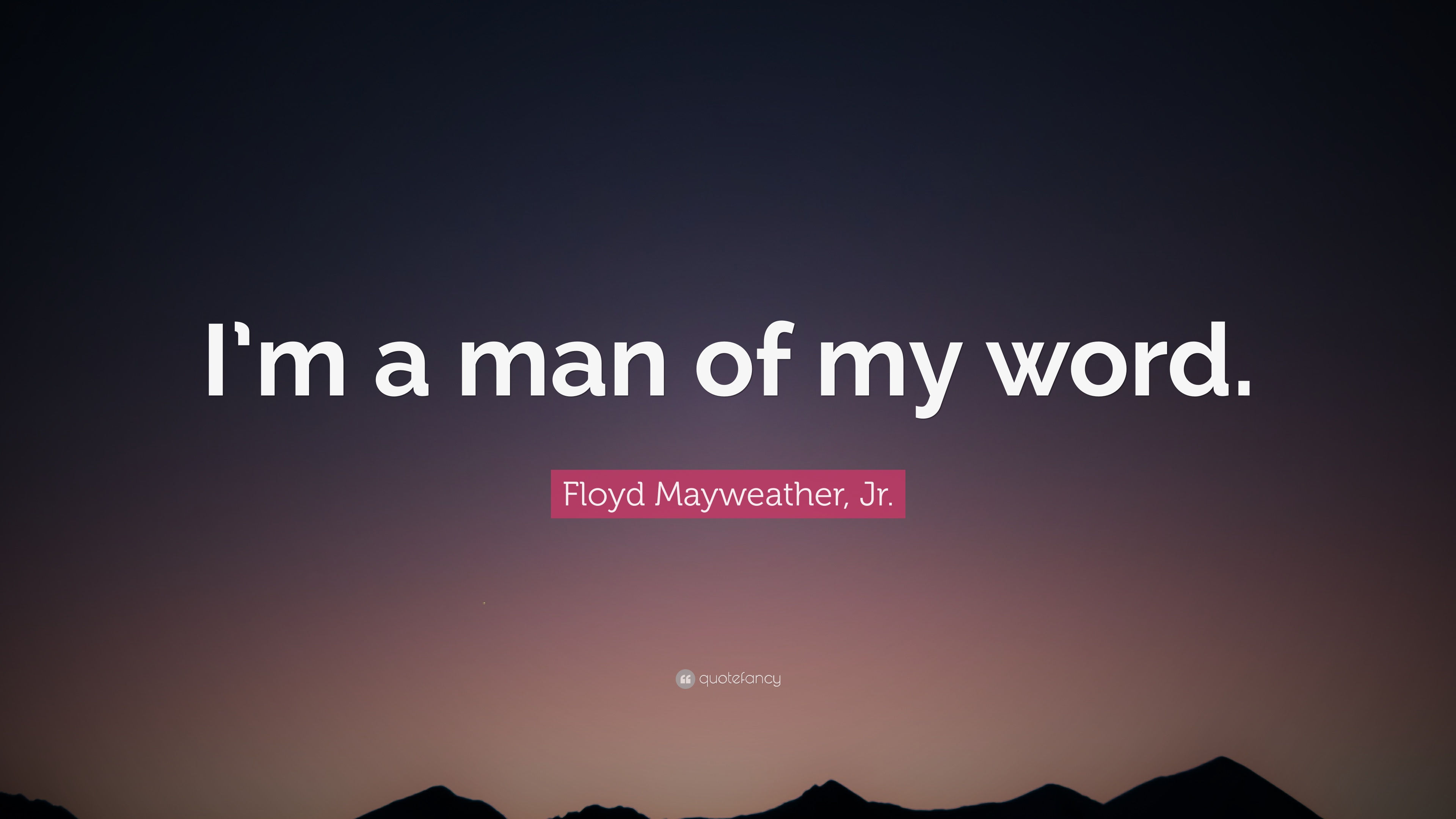 Floyd Mayweather Jr Quote Im A Man Of My Word 12 Wallpapers