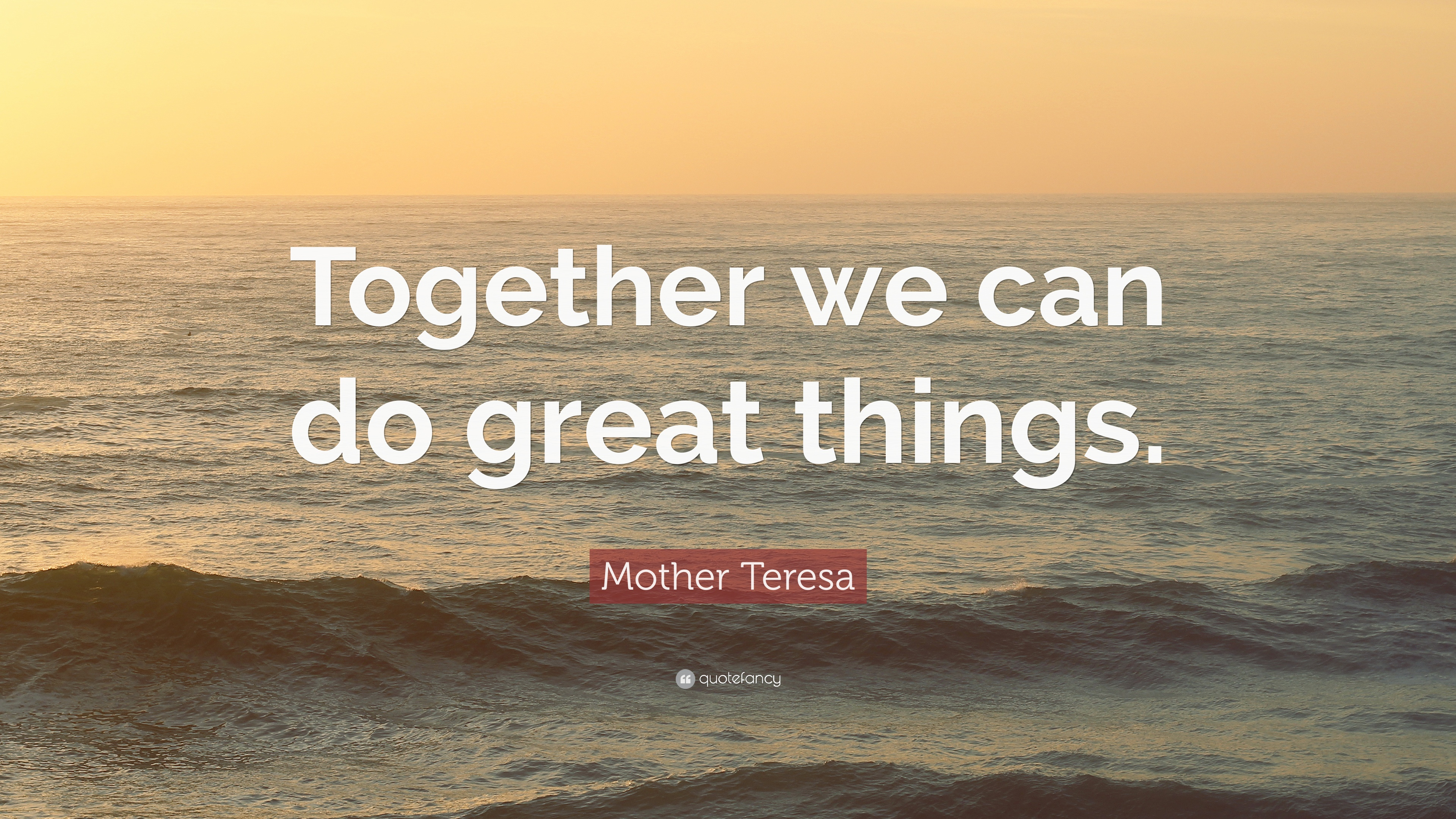 """Mother Teresa Quote: """"Together we can do great things ... on Outstanding Things  id=41823"""