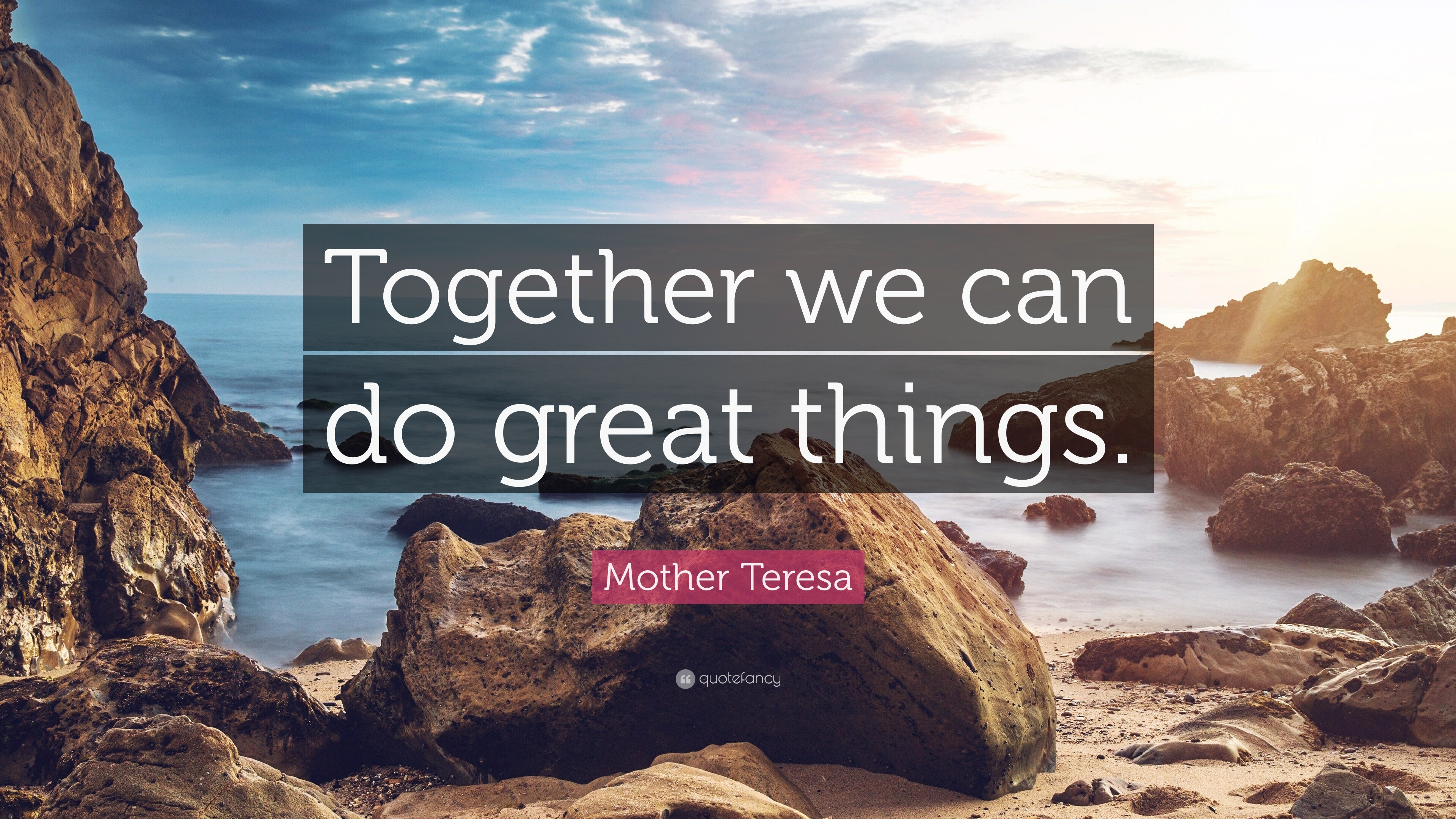 """Mother Teresa Quote: """"Together we can do great things ... on Outstanding Things  id=67163"""