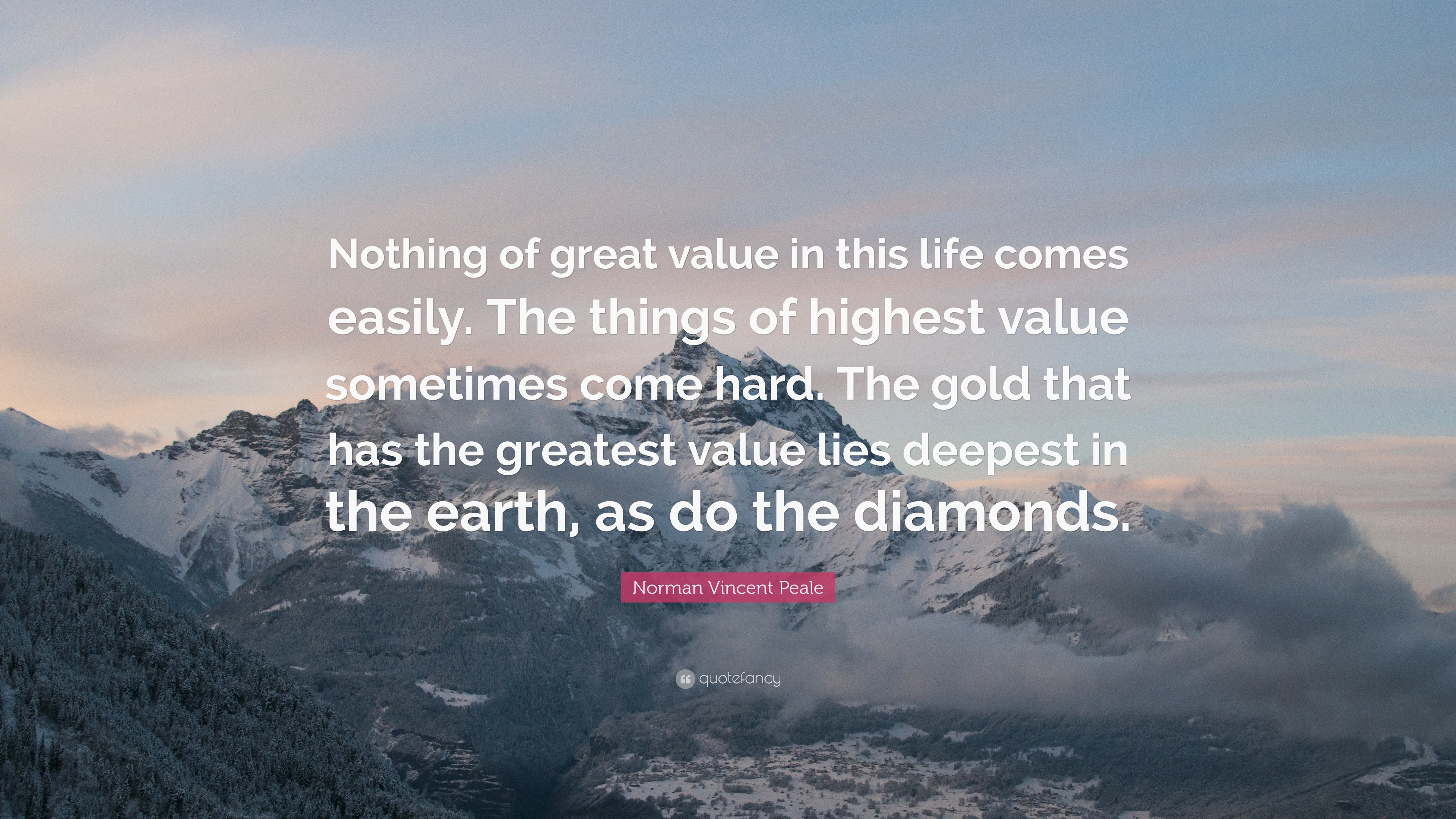 """Sometimes The Hardest Things In Life Quotes: Norman Vincent Peale Quote: """"Nothing Of Great Value In"""