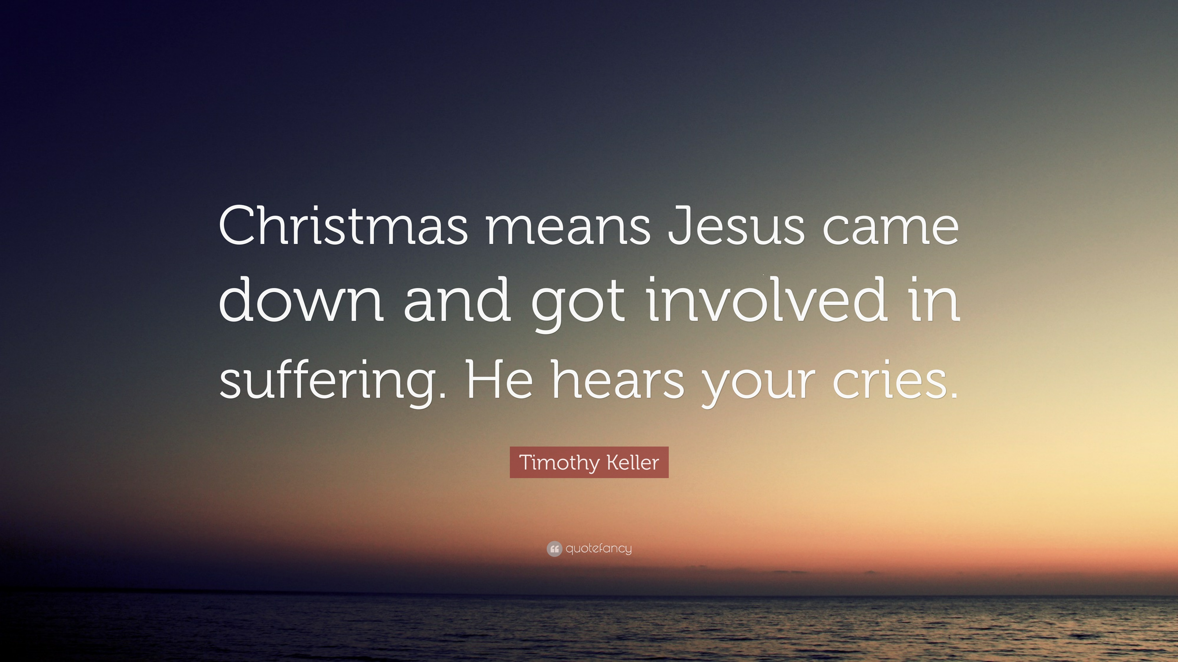 "Timothy Keller Quotes Timothy Keller Quote ""Christmas Means Jesus Came Down And Got"