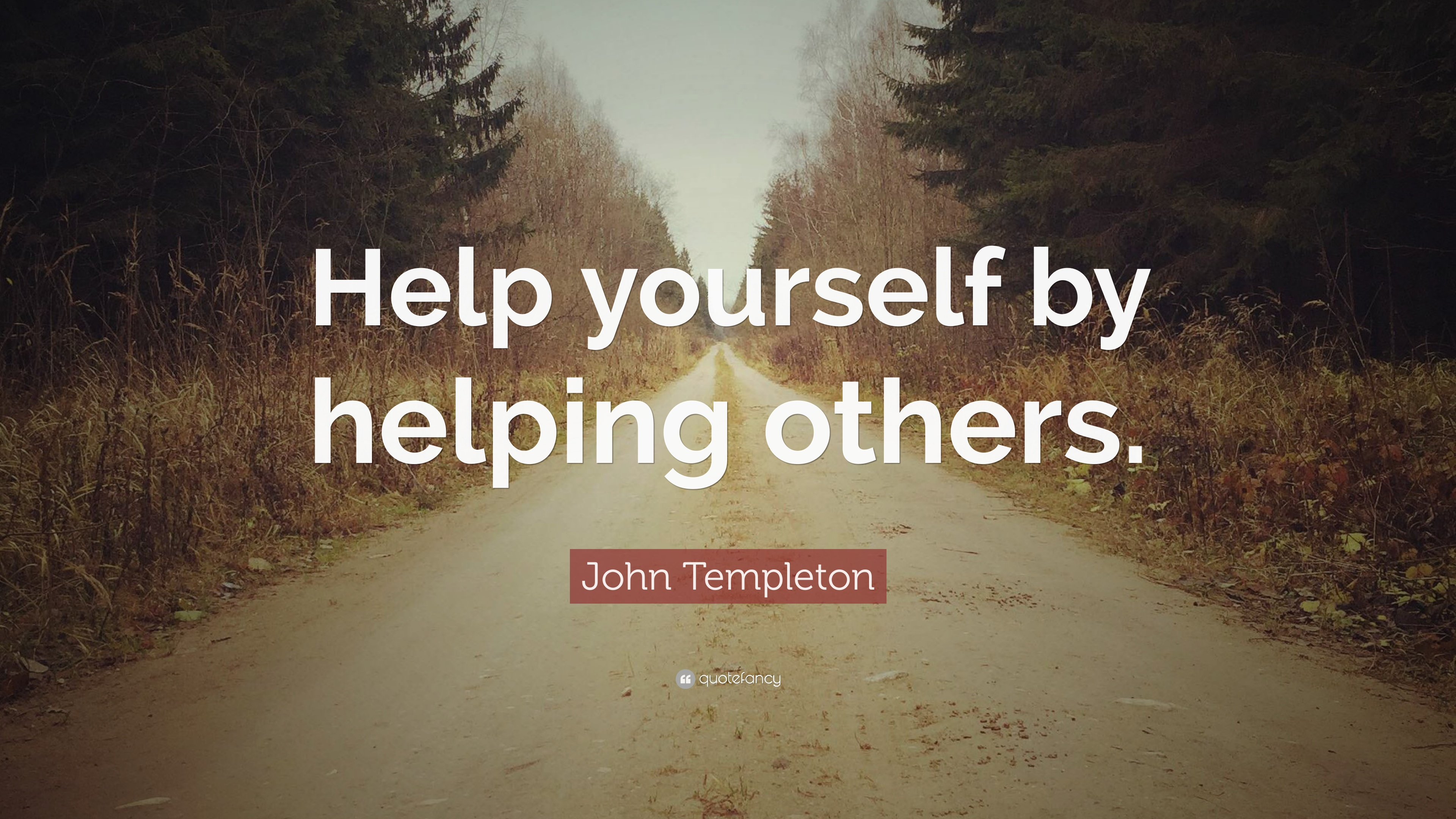"""John Templeton Quote: """"Help yourself by helping others."""" (10 wallpapers) - Qu..."""