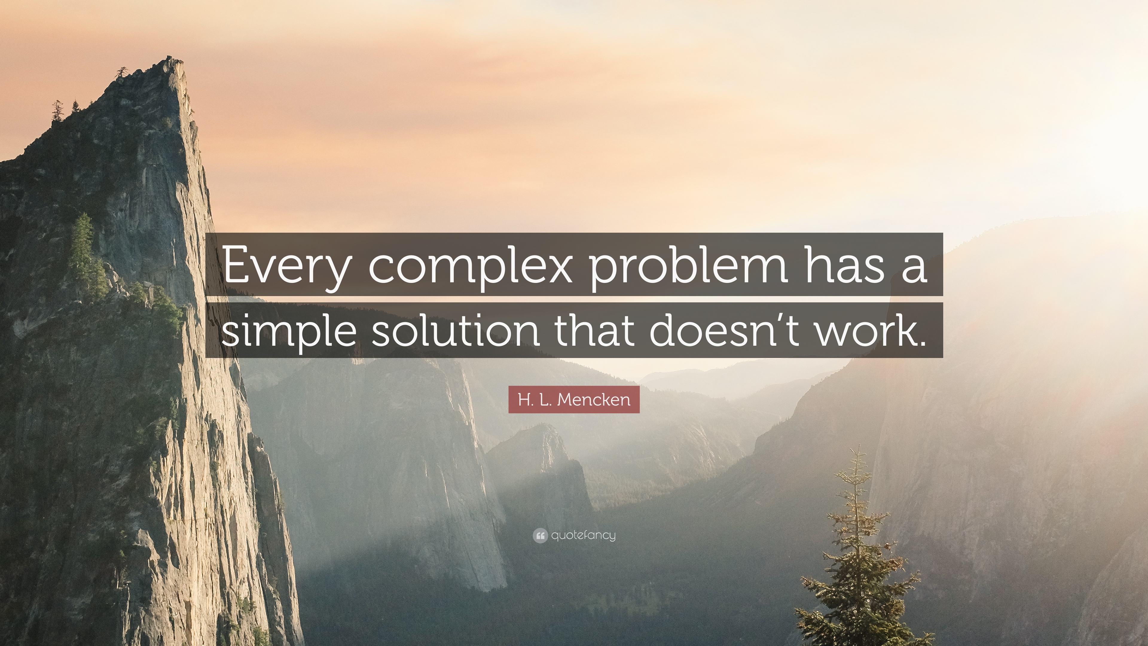 H L Mencken Quote Every Complex Problem Has A Simple Solution