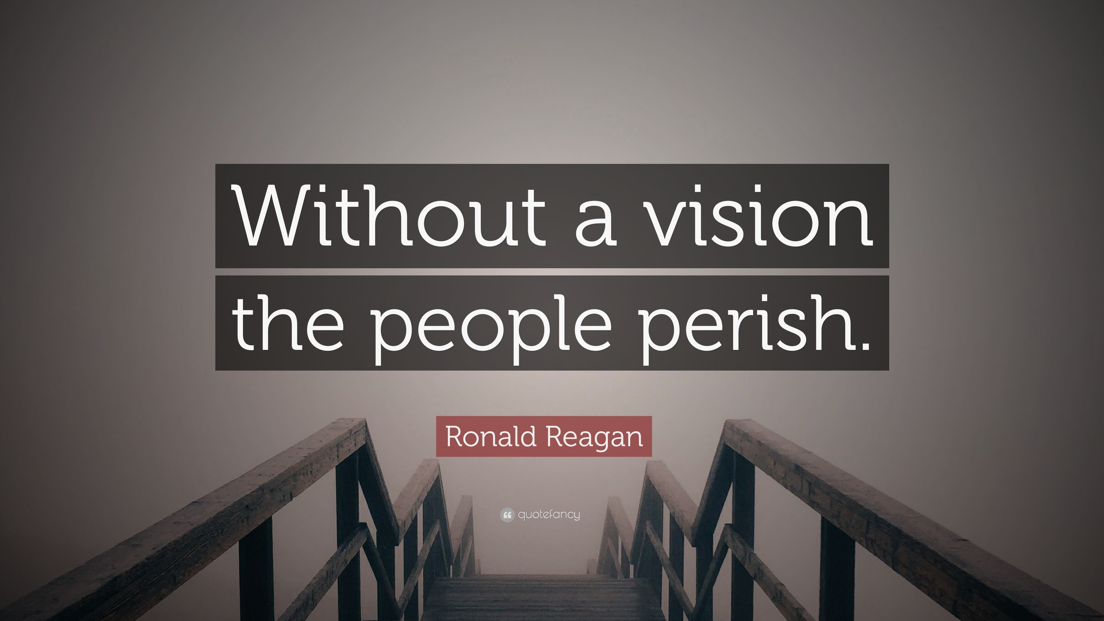 Ronald Reagan Quote Without A Vision The People Perish