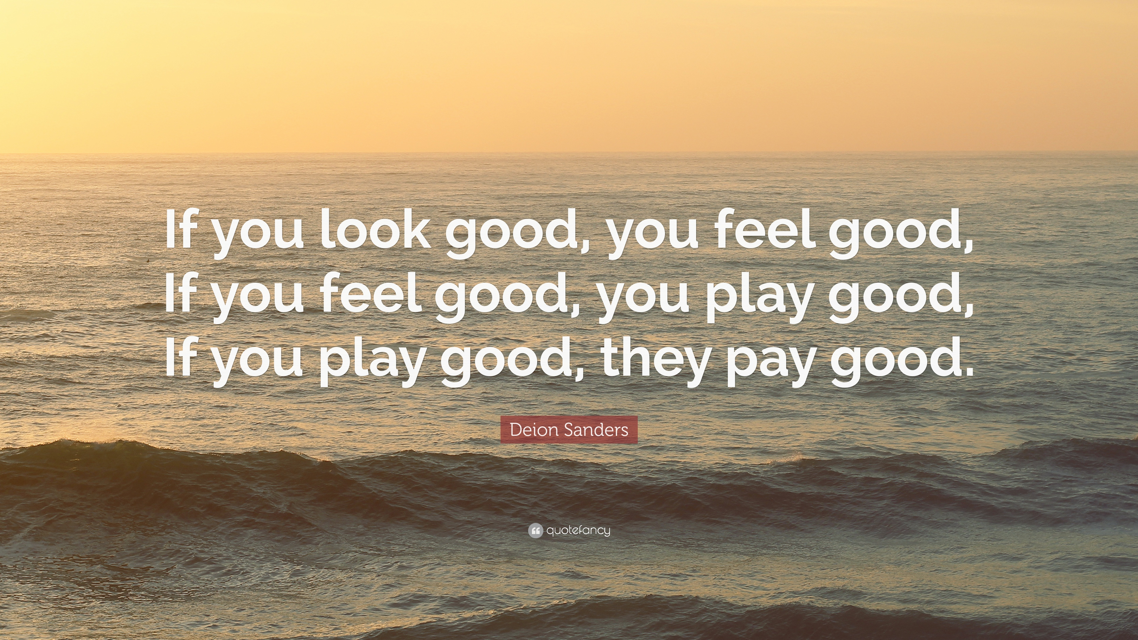 Deion Sanders Quote If You Look Good You Feel Good If You Feel