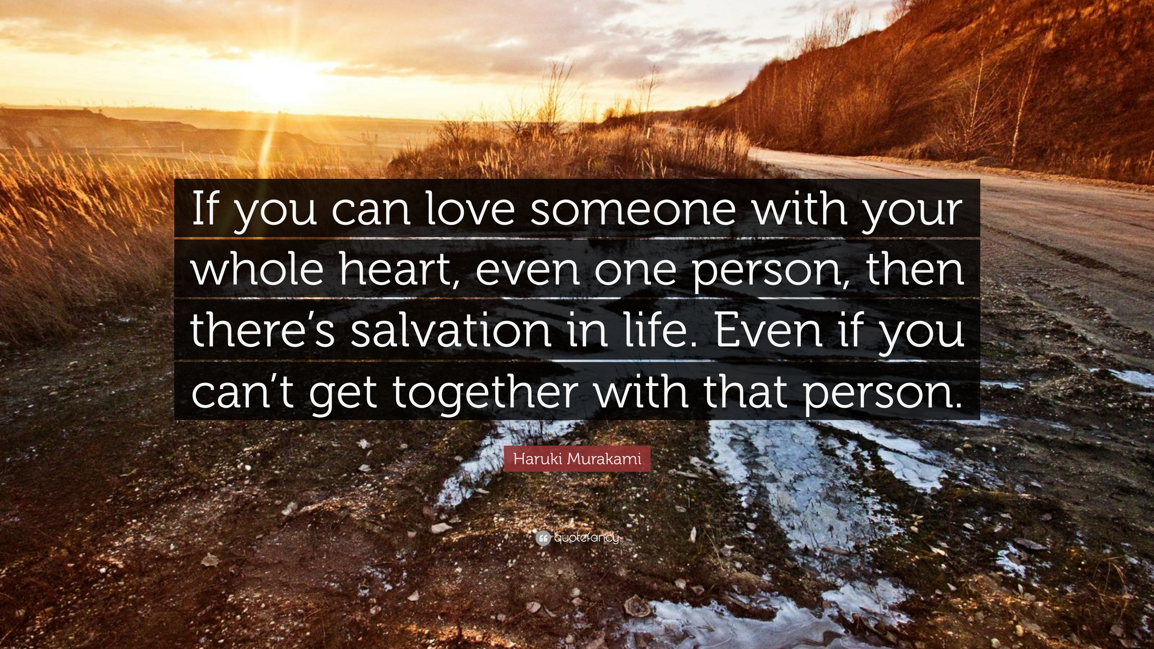 Haruki Murakami Quote If You Can Love Someone With Your Whole