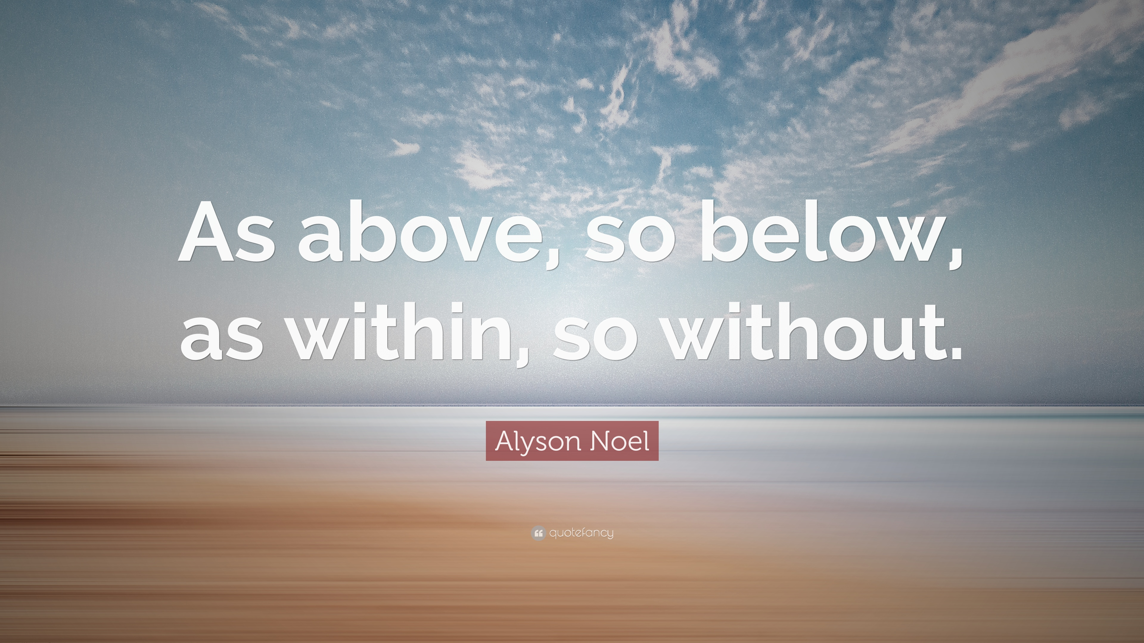 Alyson Noel Quote As Above So Below As Within So Without