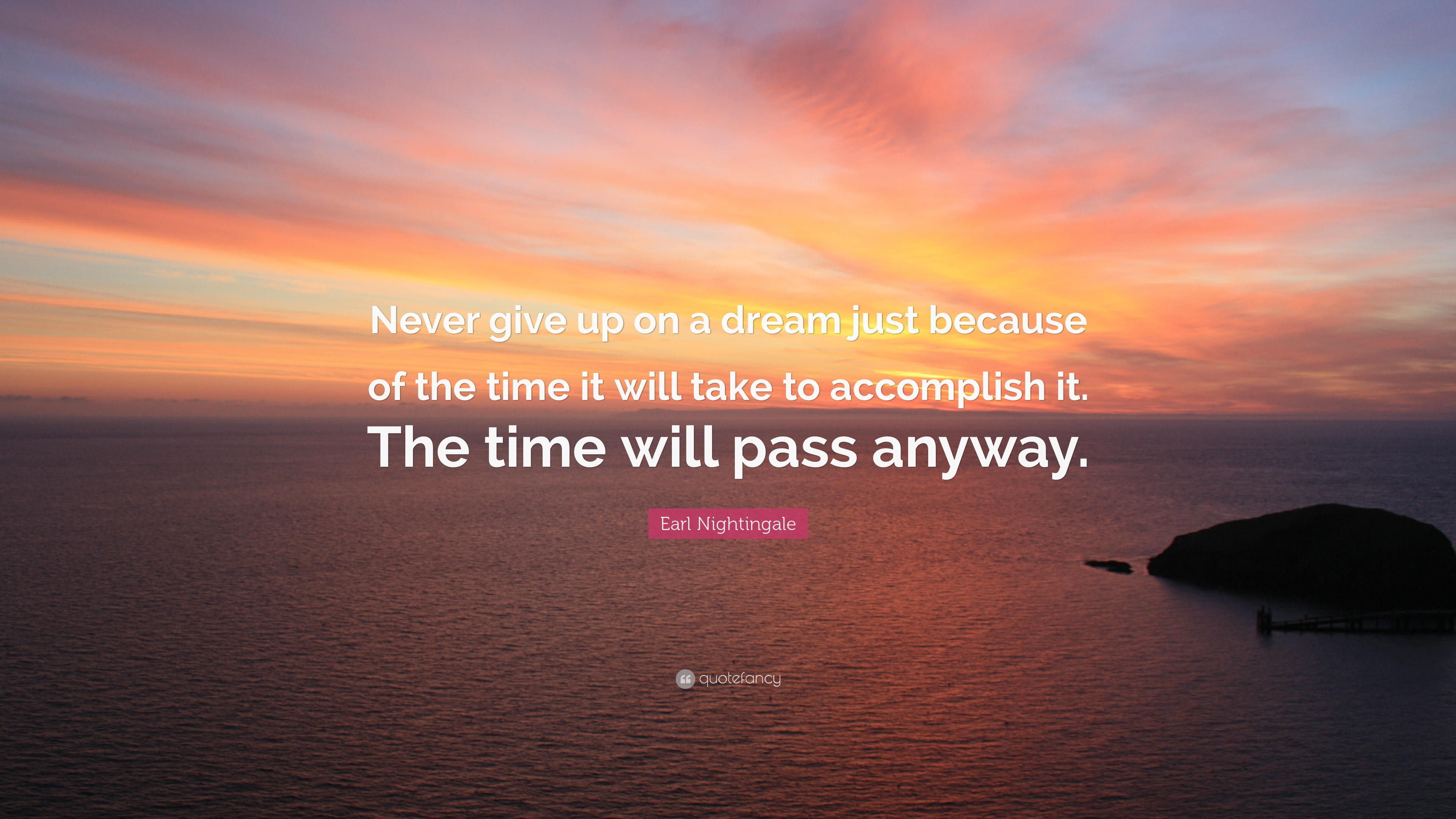 Earl Nightingale Quote Never Give Up On A Dream Just Because Of