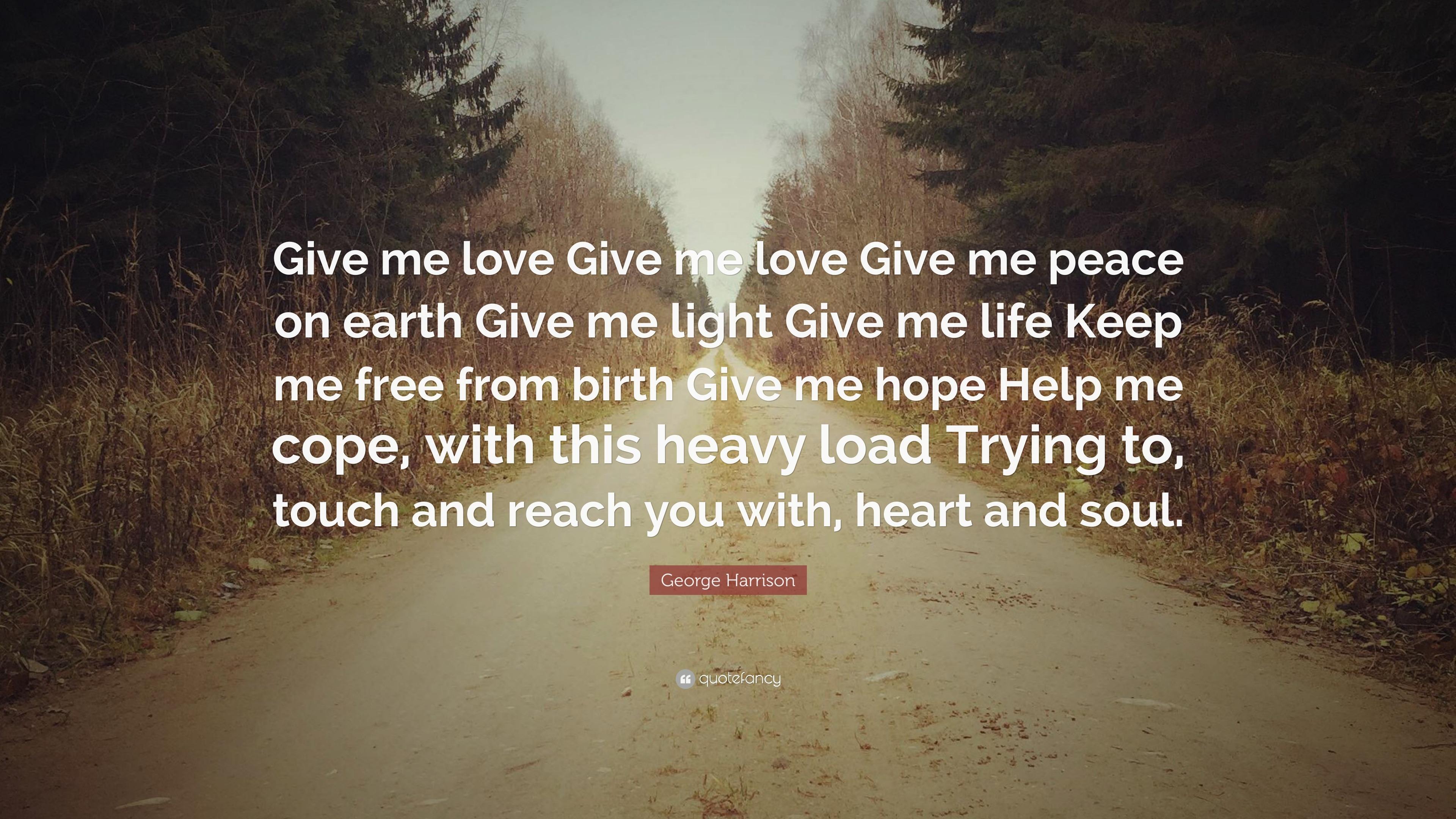 Wonderful George Harrison Quote: U201cGive Me Love Give Me Love Give Me Peace On Earth
