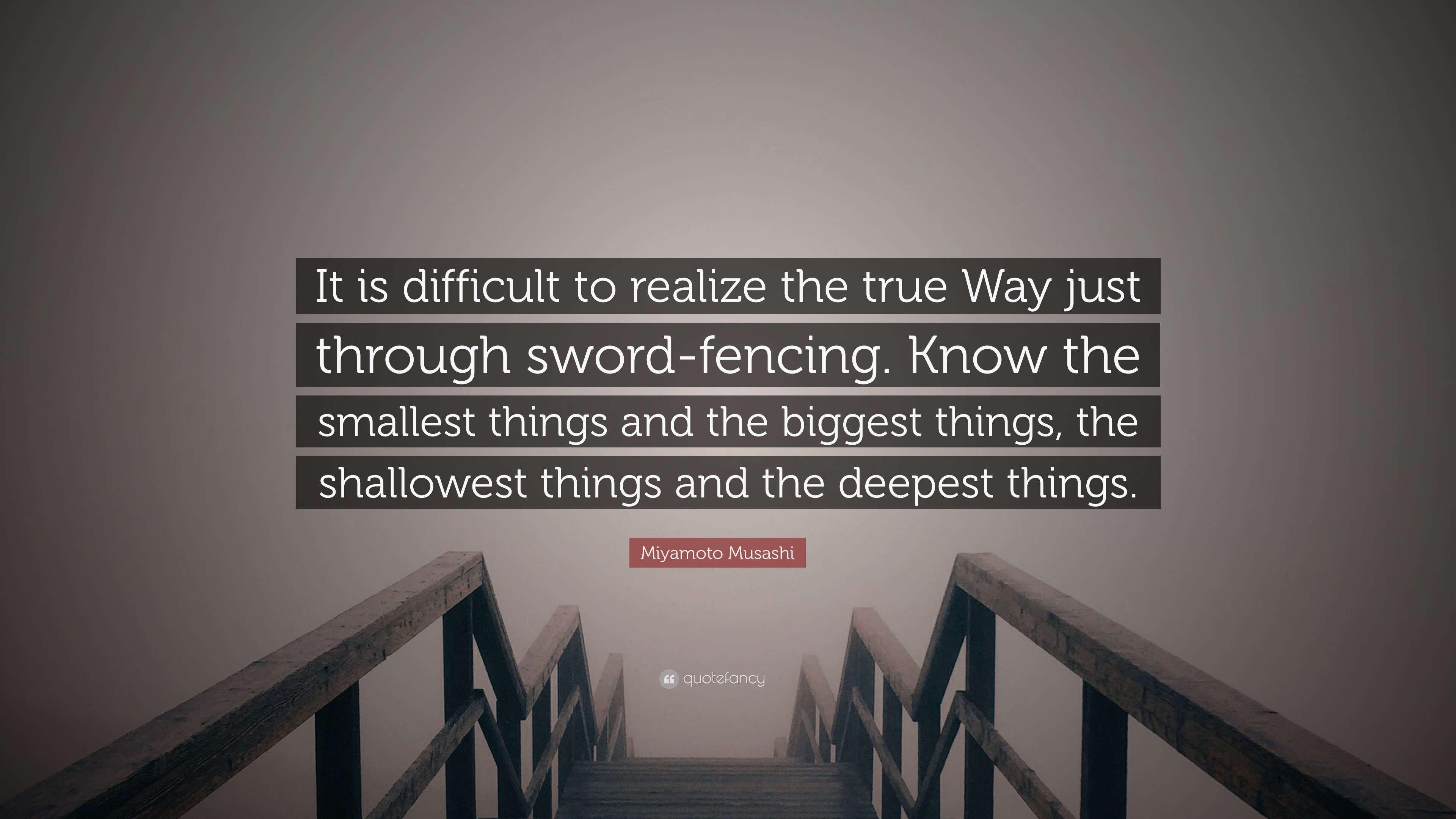 "Fencing Quotes Miyamoto Musashi Quote ""It Is Difficult To Realize The True Way"
