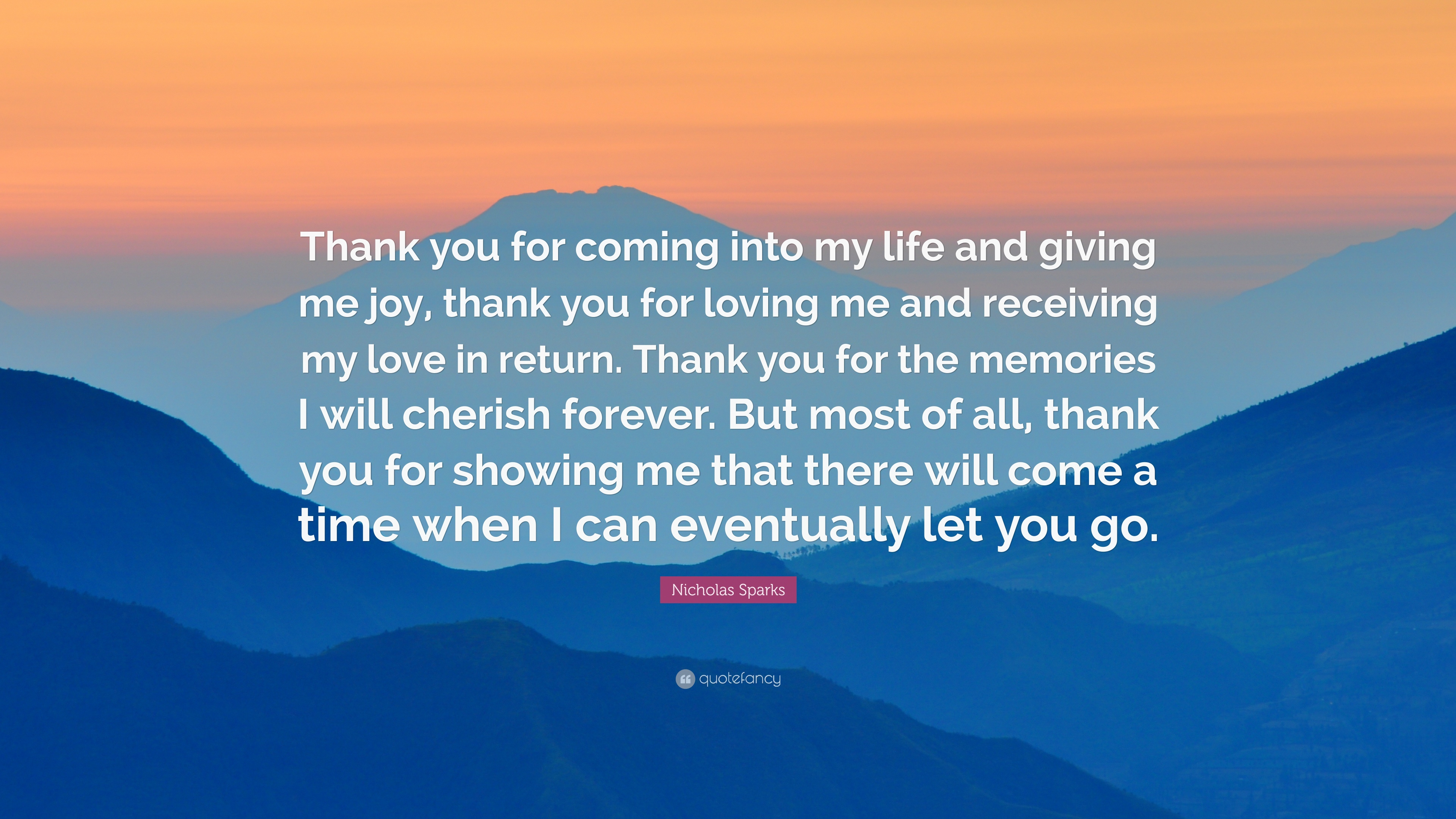 Nicholas Sparks Quote Thank You For Coming Into My Life And Giving