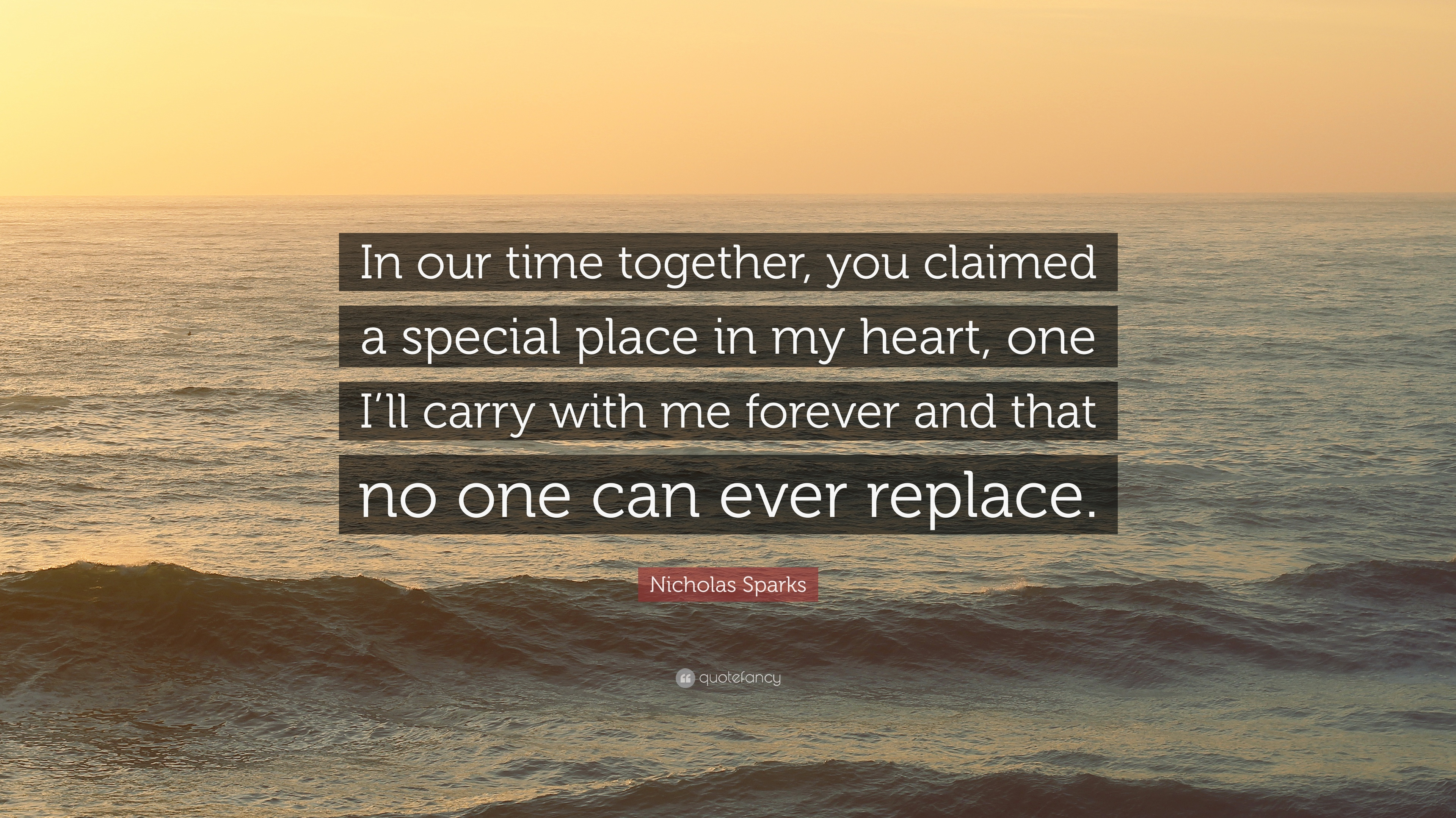 "nicholas sparks quote ""in our time together you claimed a"