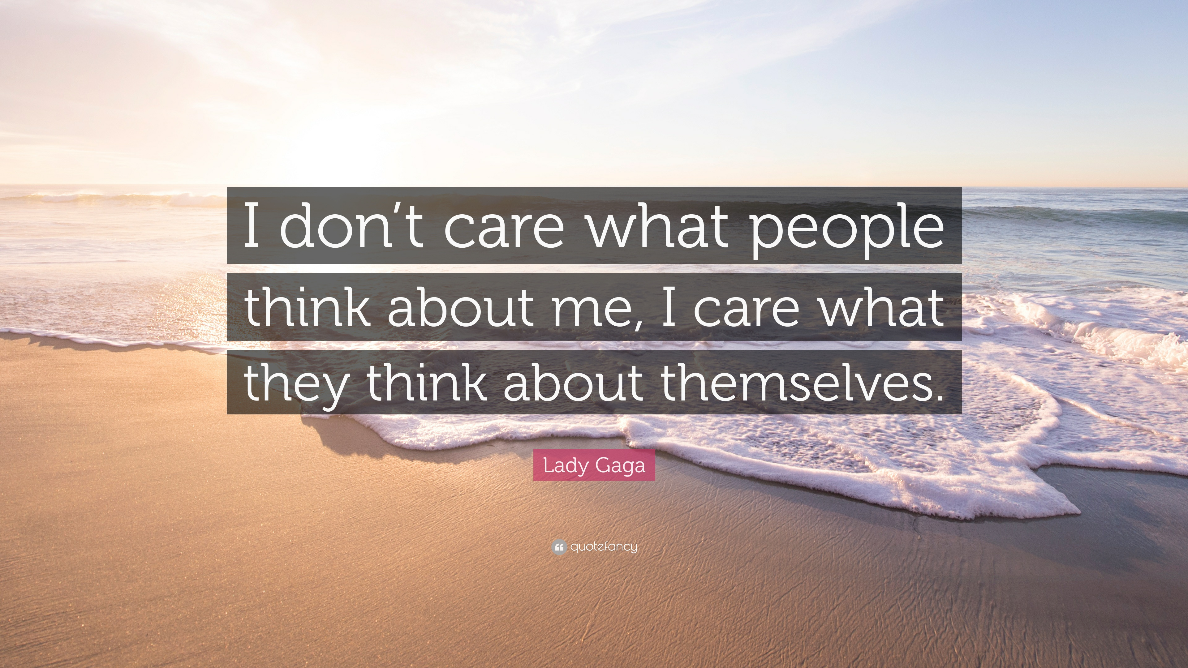 Lady Gaga Quote: U201cI Donu0027t Care What People Think About Me,