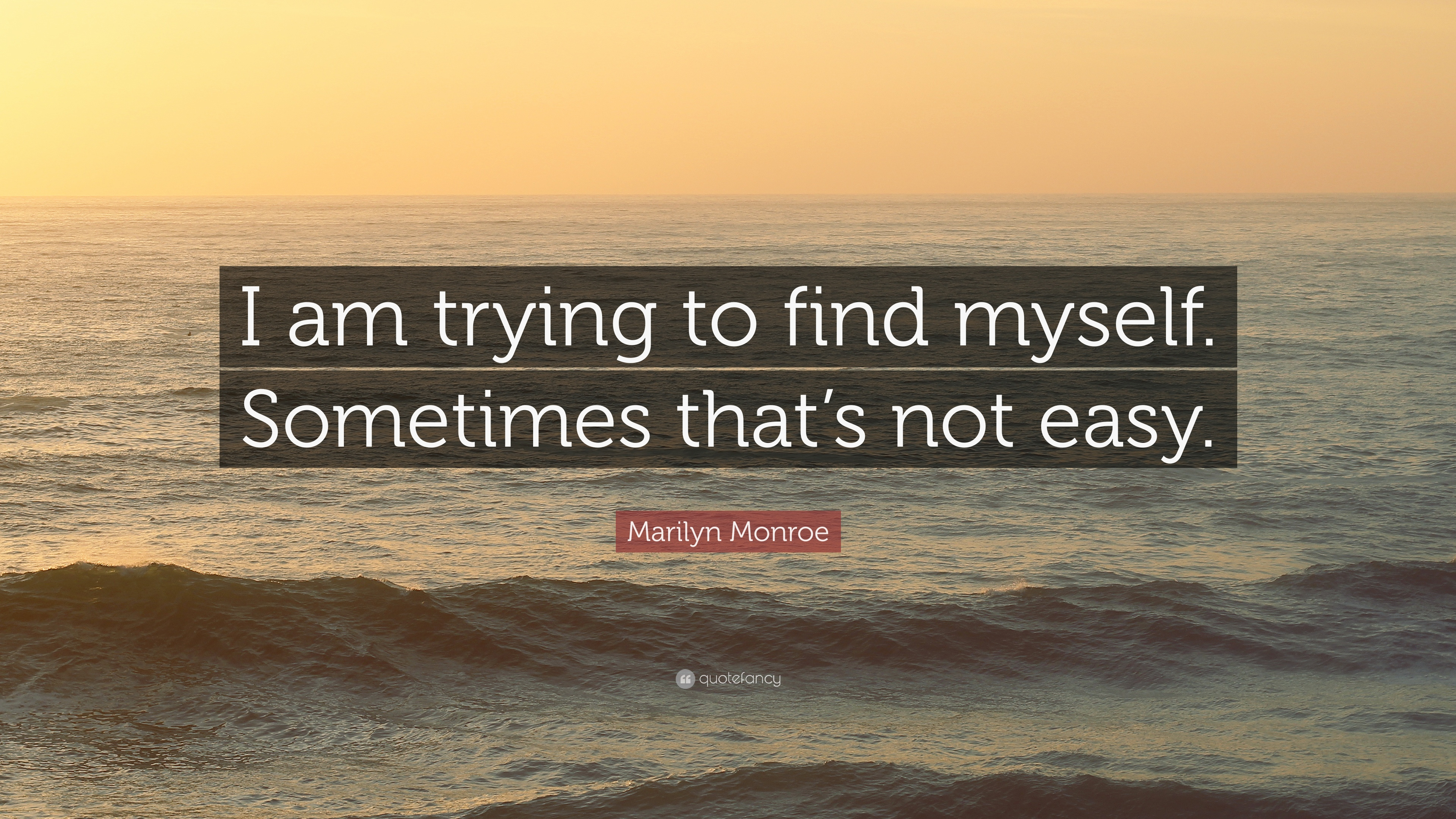 Marilyn Monroe Quote I Am Trying To Find Myself Sometimes Thats