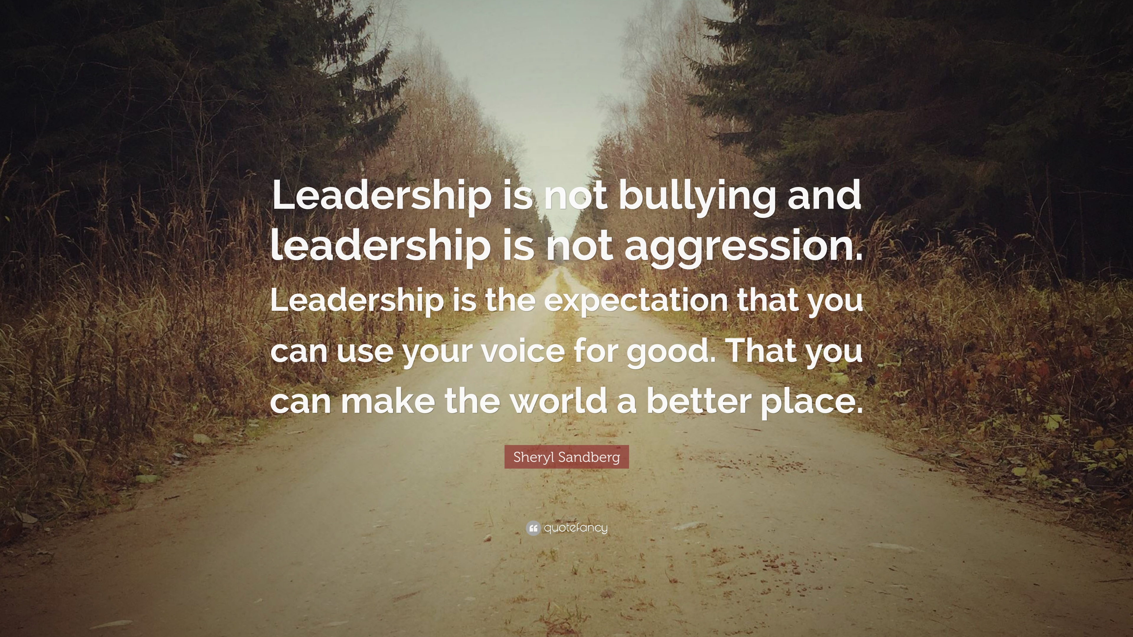 """Leadership Quotes: Sheryl Sandberg Quote: """"Leadership Is Not Bullying And"""