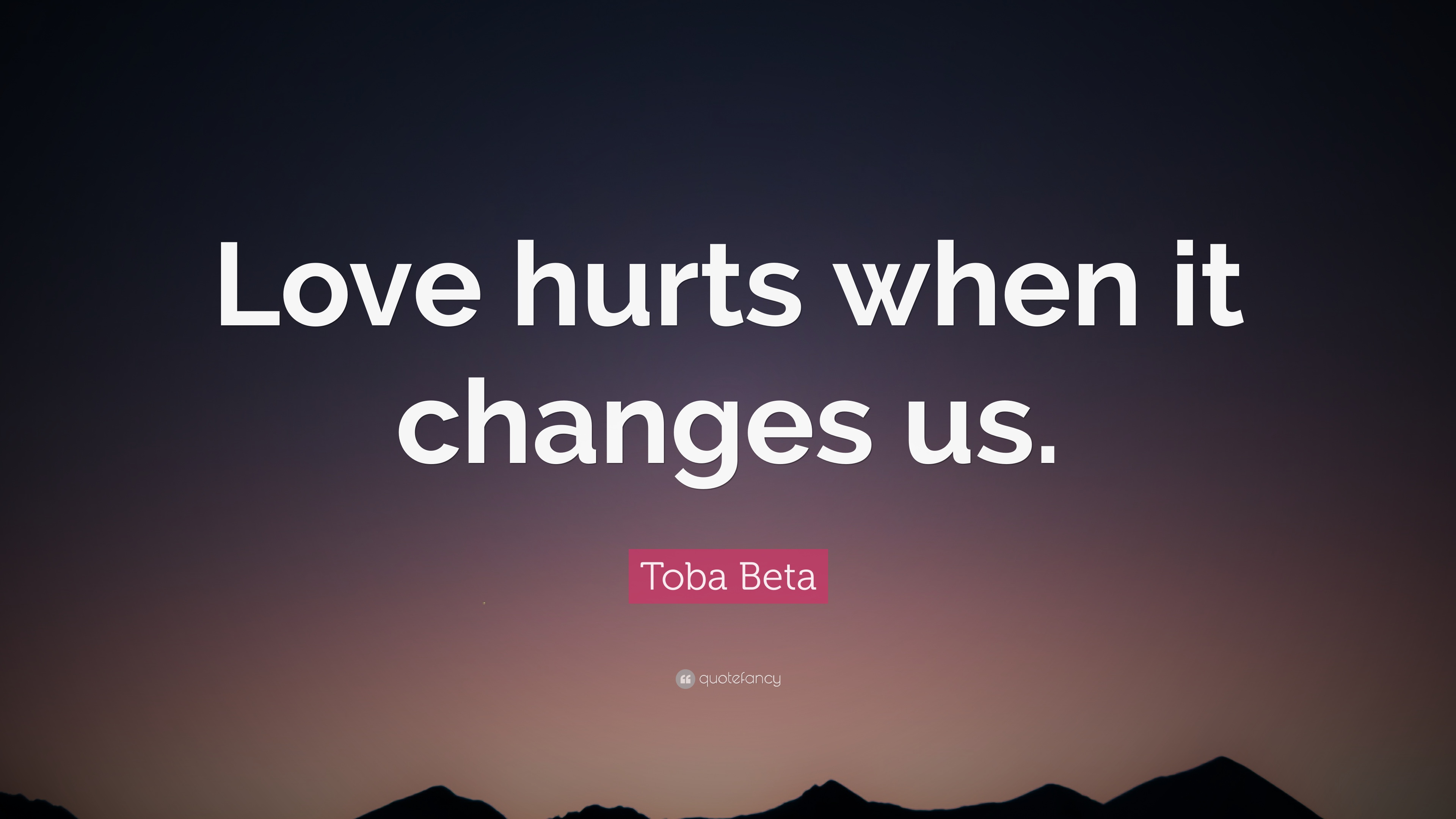 love hurts The amount of love you give someone is proportionate to how badly they can hurt you no love, no broken heart but so amazing love is that is it worth suffering.