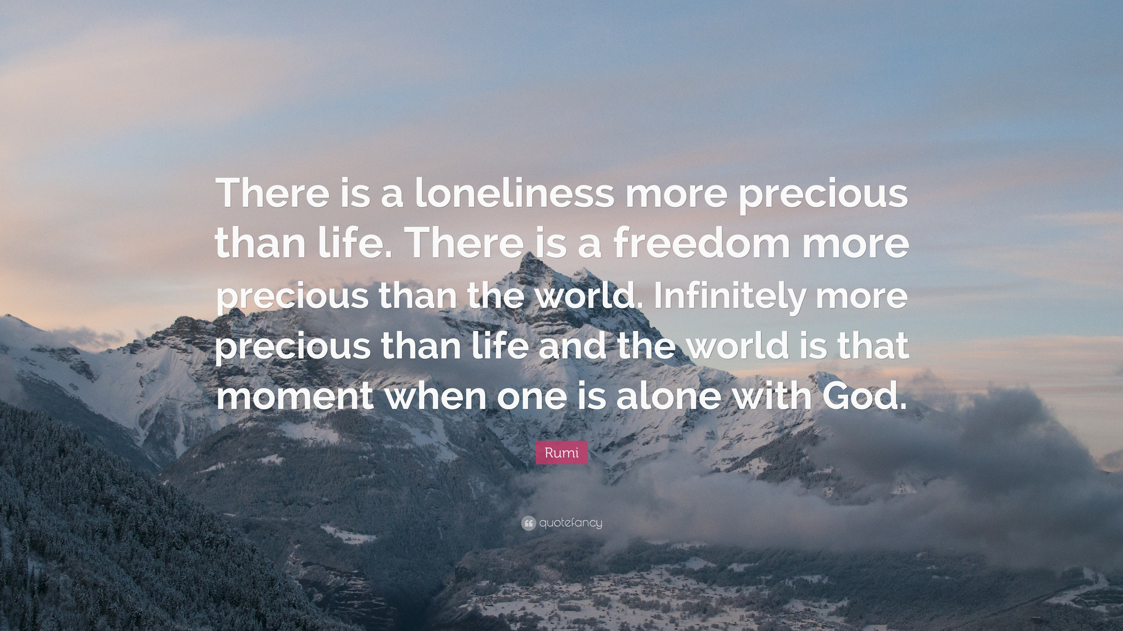 """Life Is Precious Quotes Rumi Quote """"There Is A Loneliness More Precious Than Lifethere"""