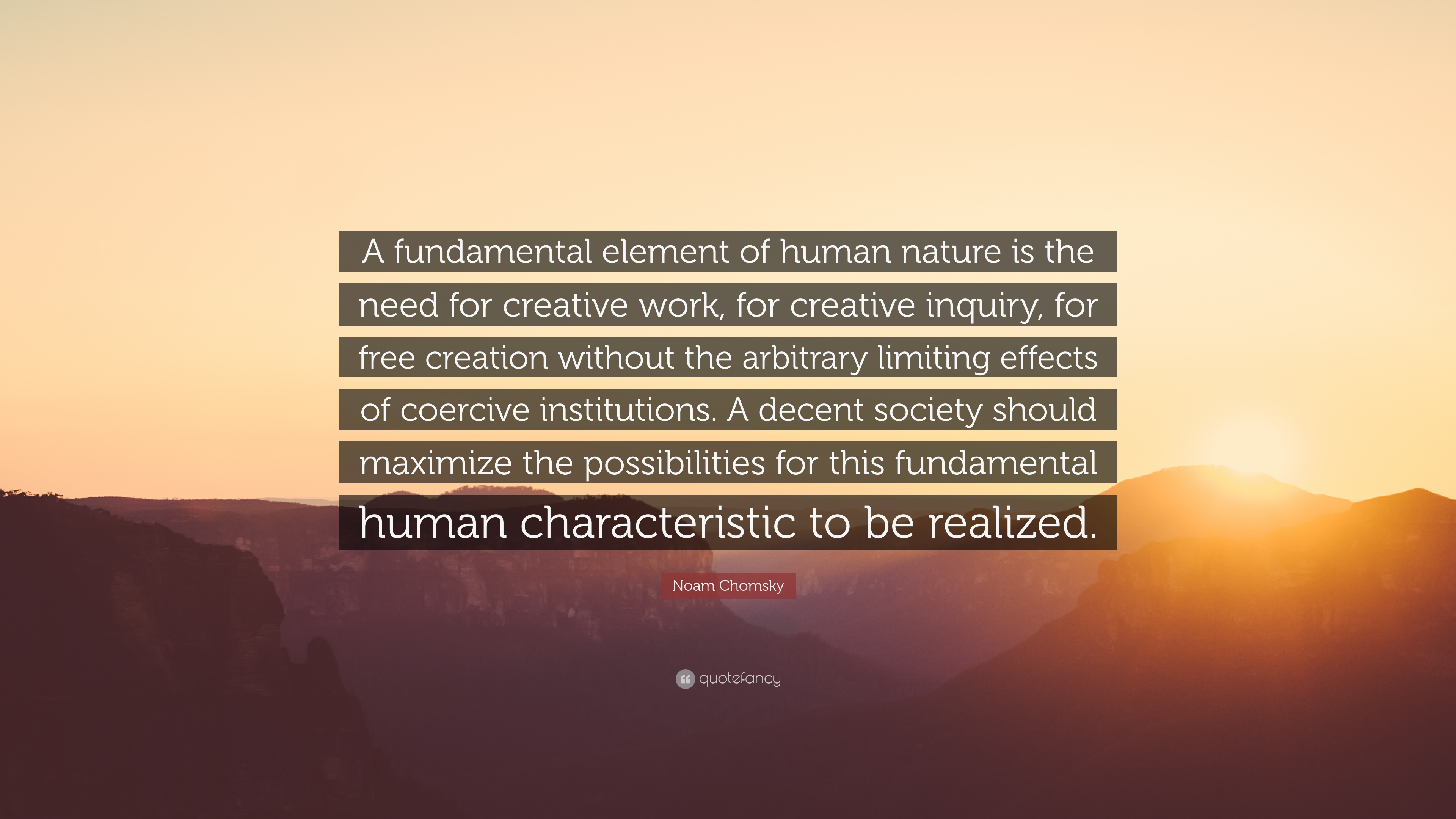 "noam chomsky quote ""a fundamental element of human nature is the"