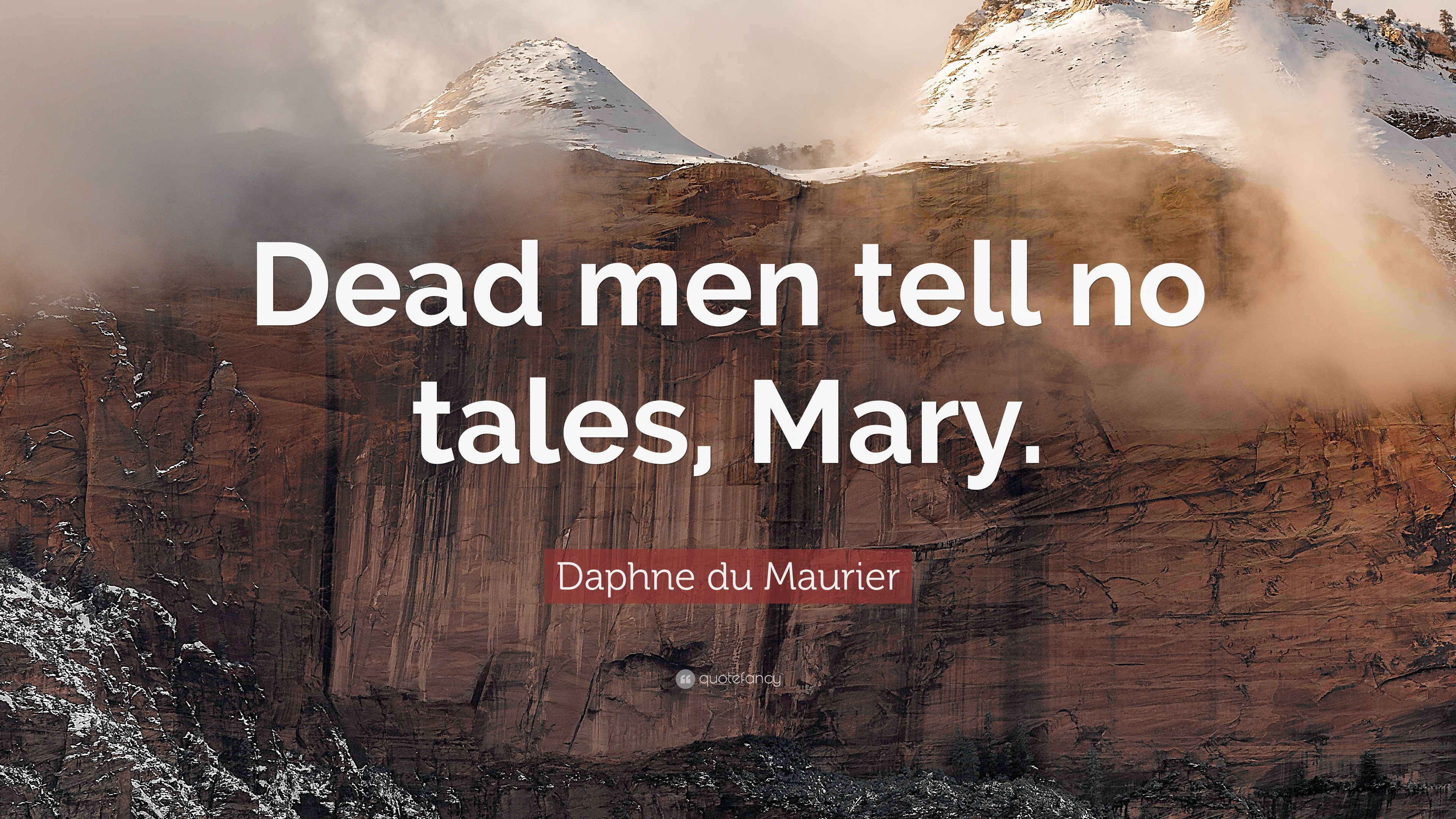 Daphne Du Maurier Quote Dead Men Tell No Tales Mary 9