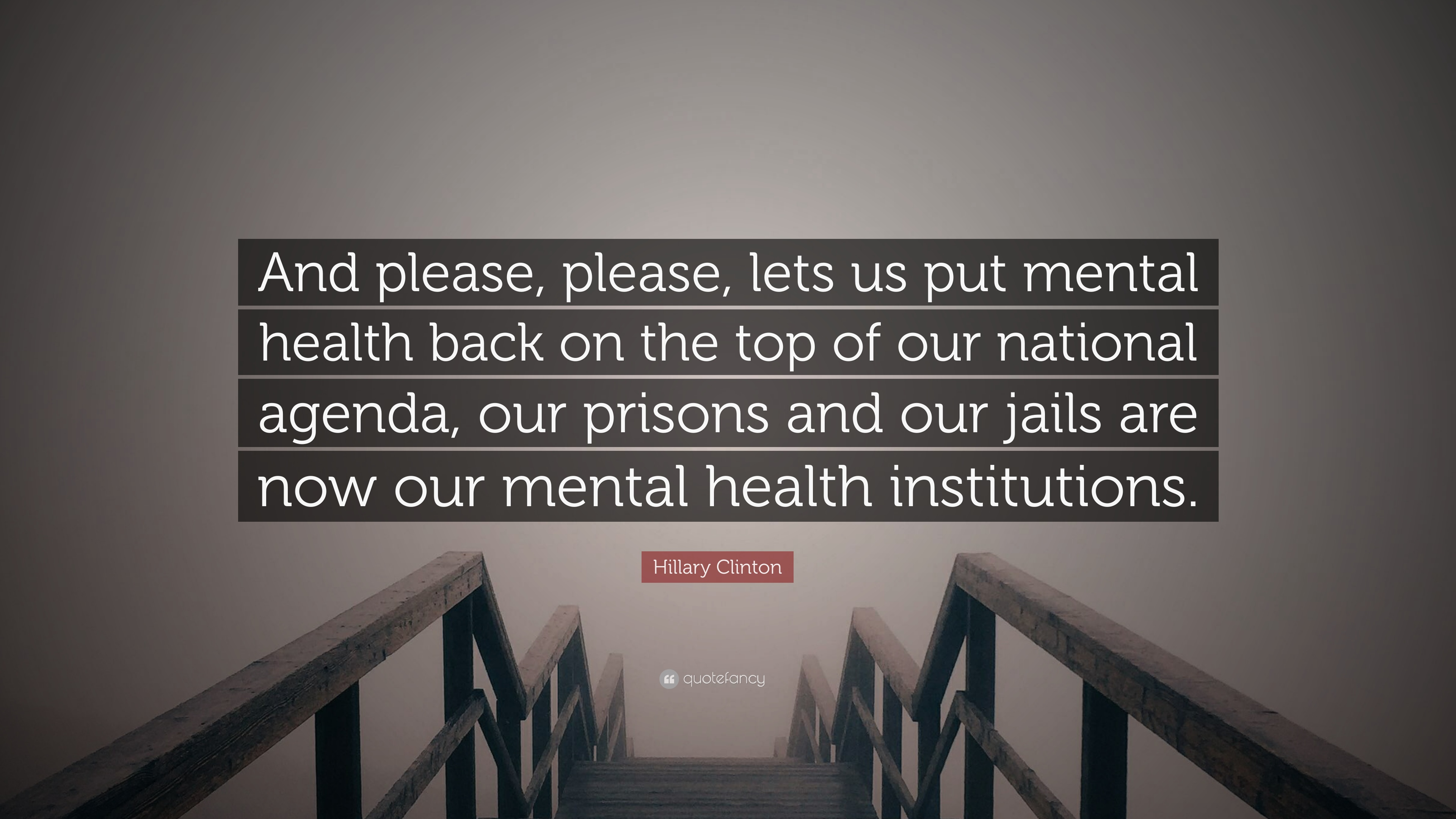 """Mental Health Quotes Hillary Clinton Quote """"And Please Please Lets Us Put Mental"""