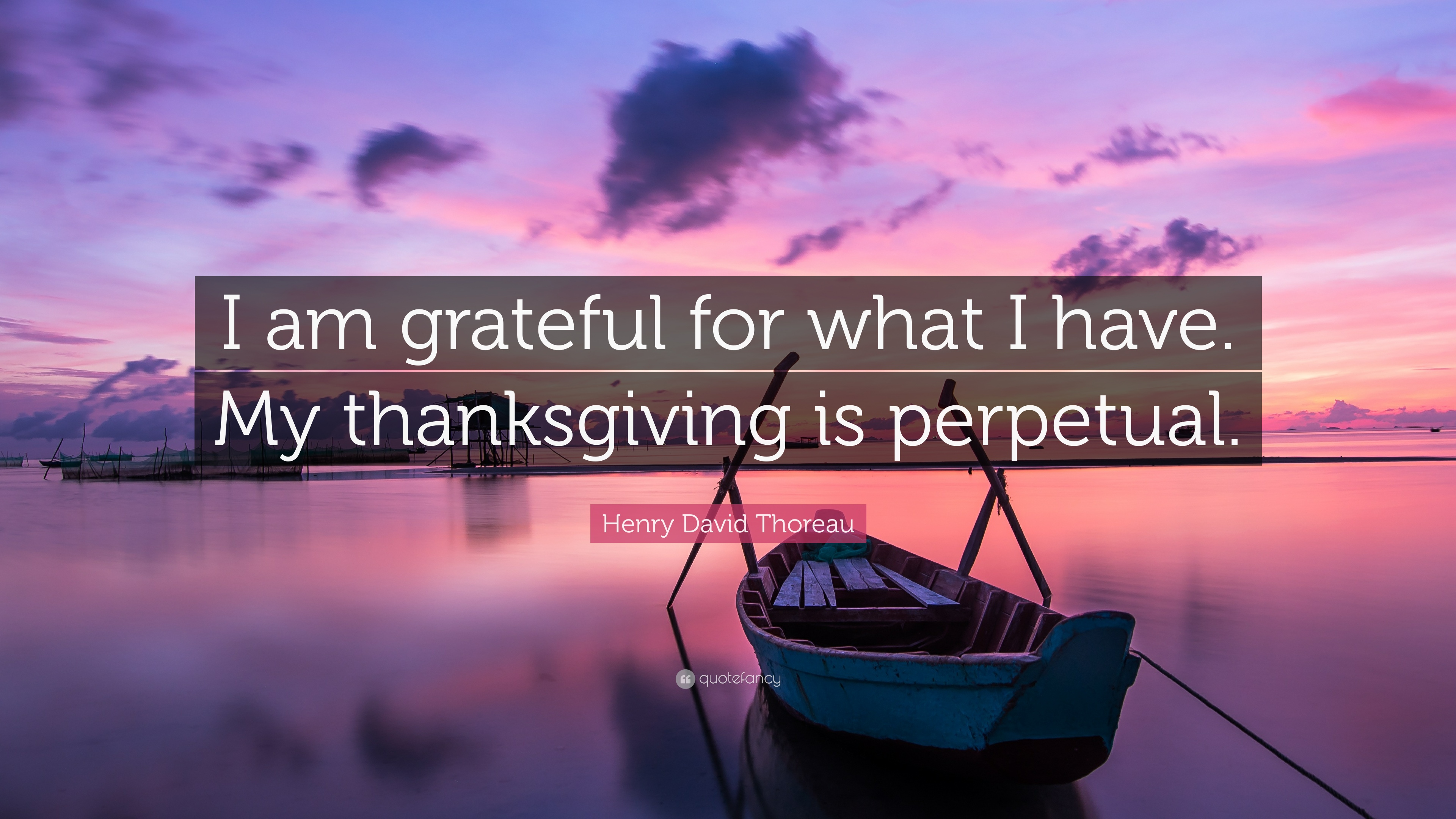 Henry David Thoreau Quote I Am Grateful For What I Have My