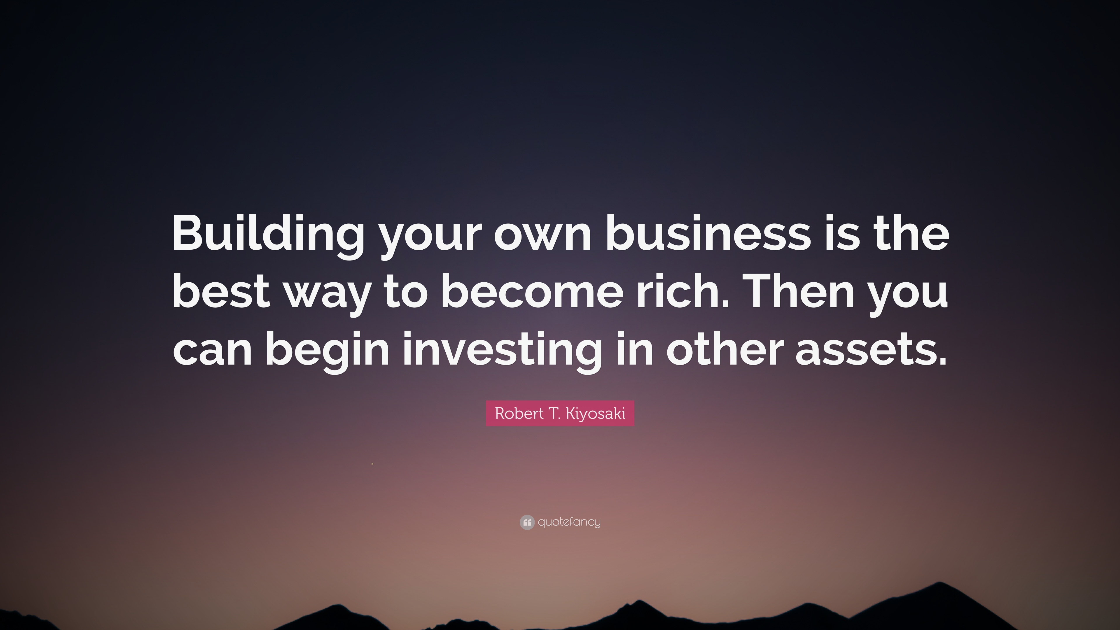 Robert t kiyosaki quote building your own business is for Design your own commercial building
